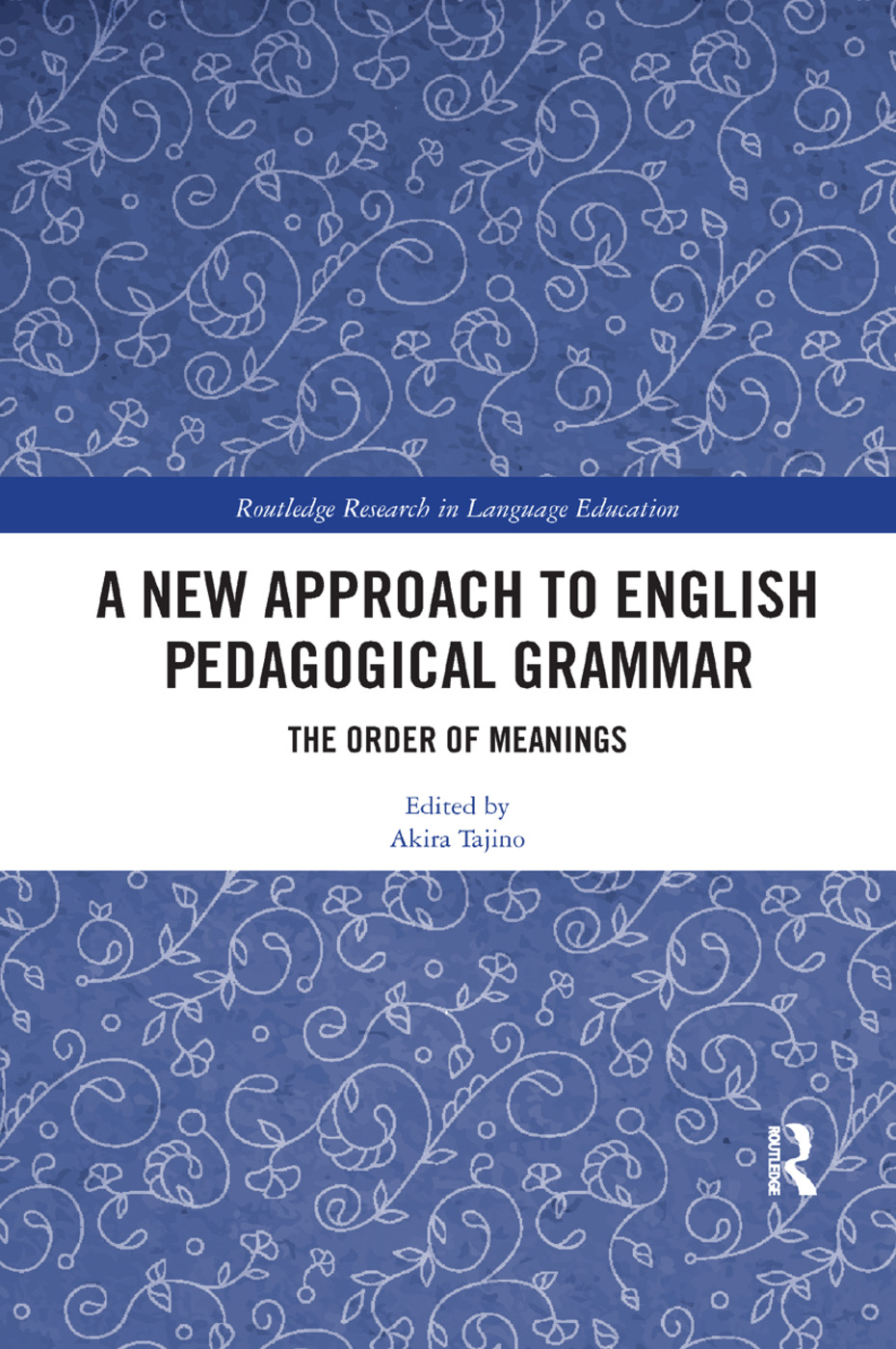 A New Approach to English Pedagogical Grammar: The Order of Meanings, 1st Edition (Paperback) book cover