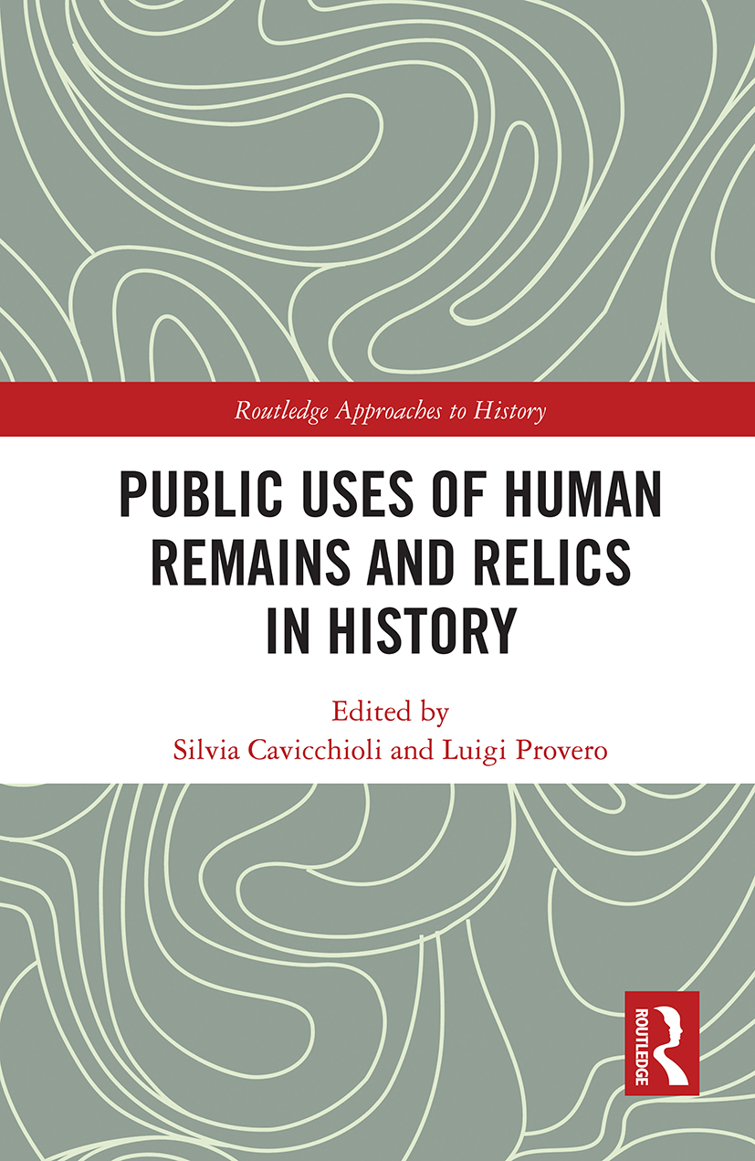 Public Uses of Human Remains and Relics in History: 1st Edition (Hardback) book cover