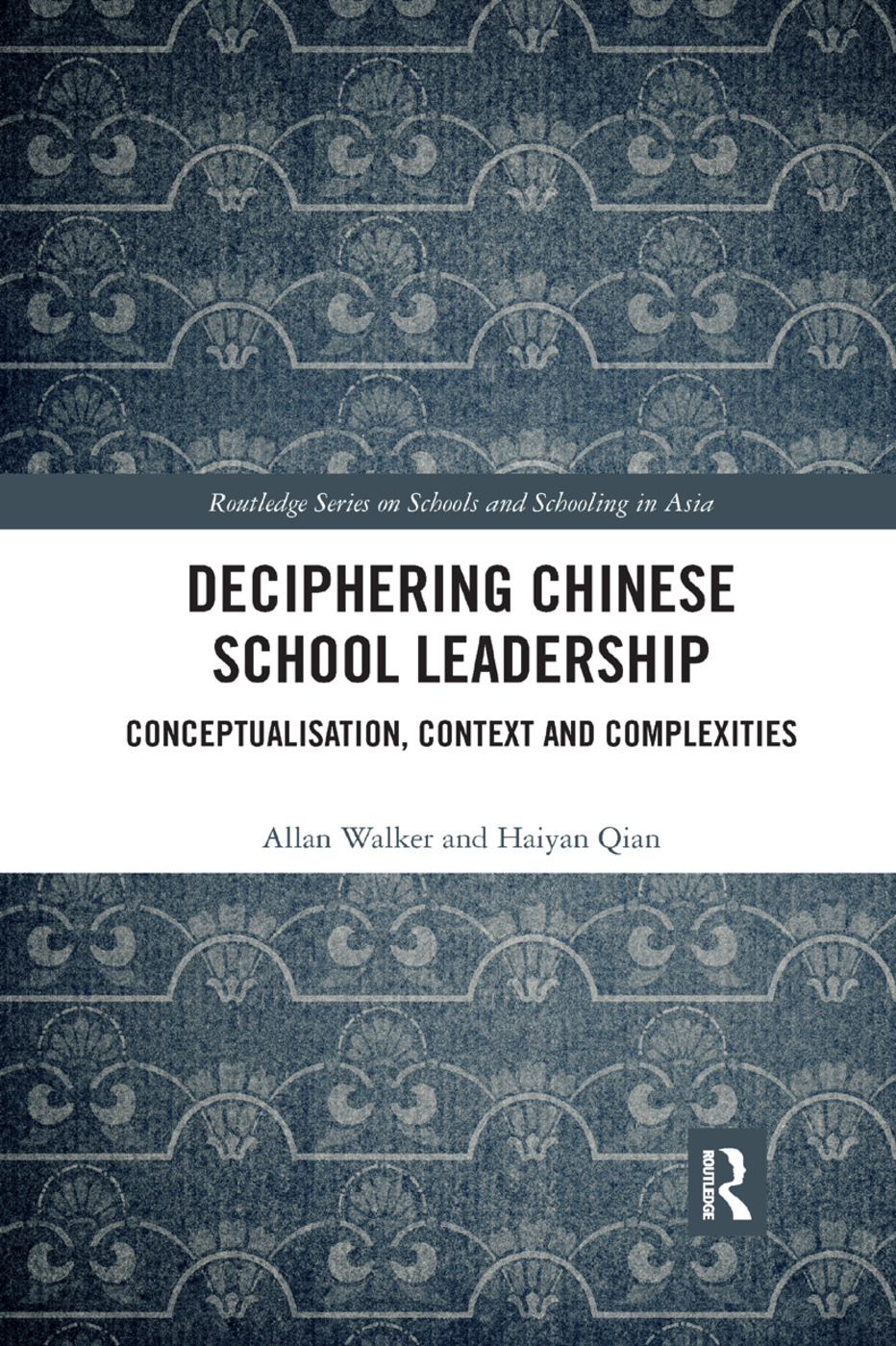 Deciphering Chinese School Leadership: Conceptualisation, Context and Complexities book cover
