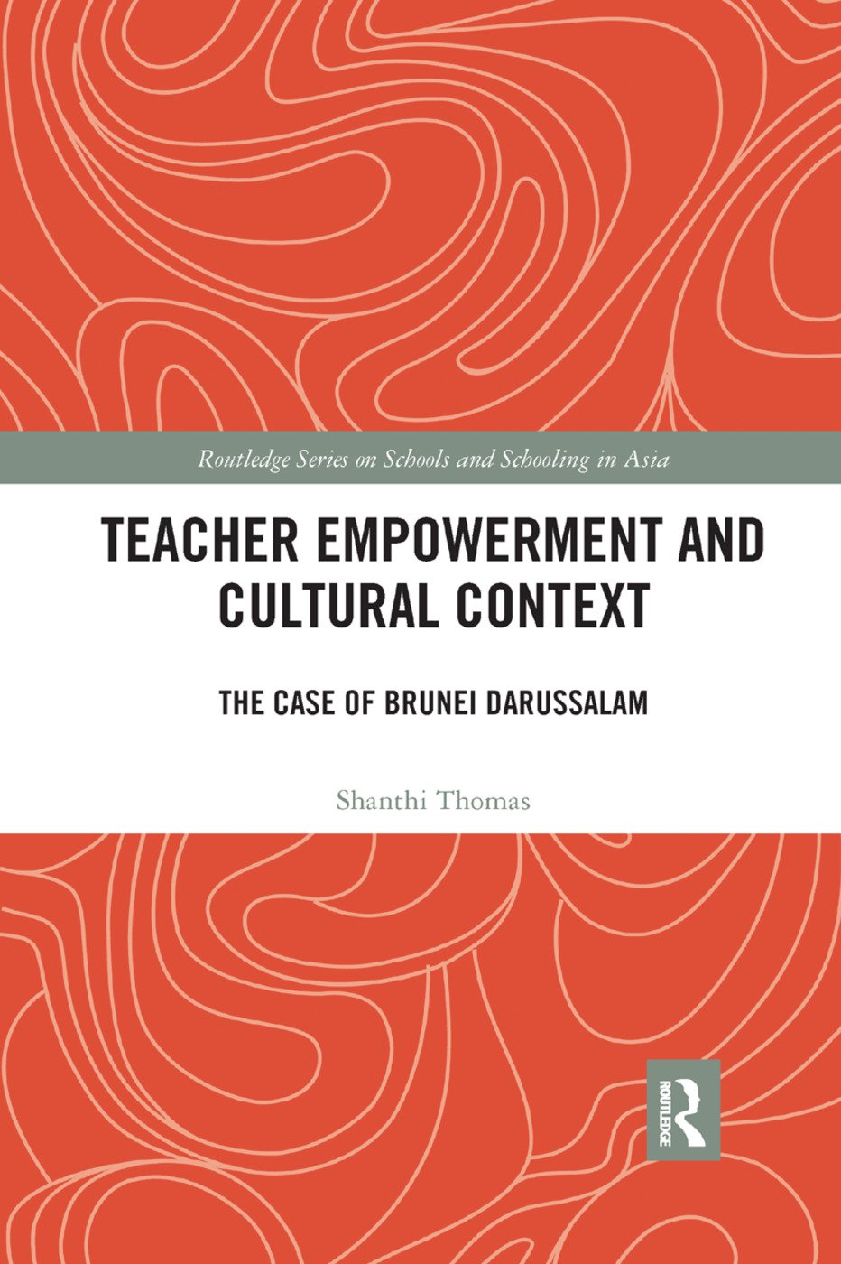 Teacher Empowerment and Cultural Context: The Case of Brunei Darussalam book cover