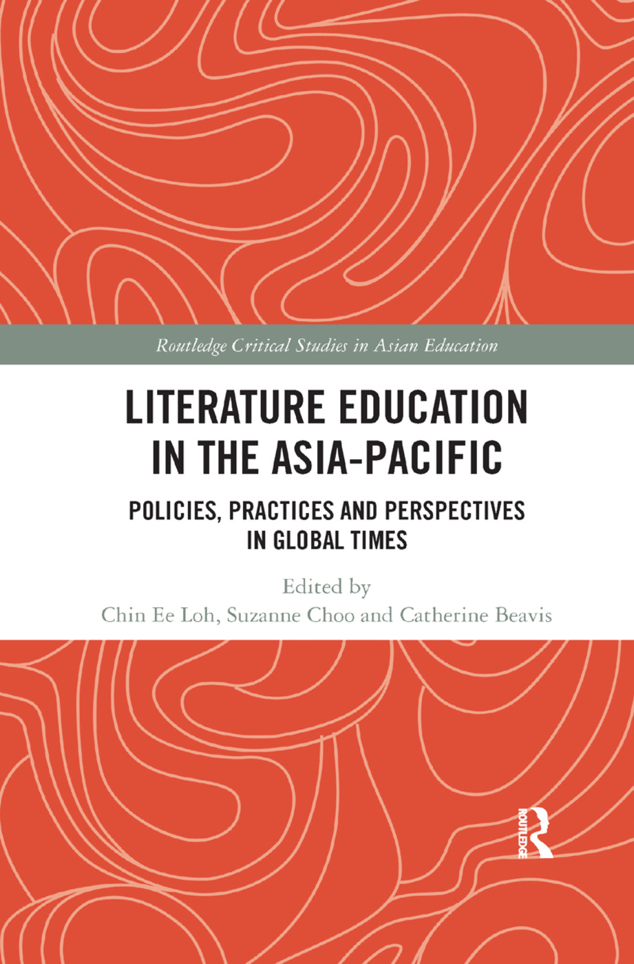 Literature Education in the Asia-Pacific: Policies, Practices and Perspectives in Global Times, 1st Edition (Paperback) book cover
