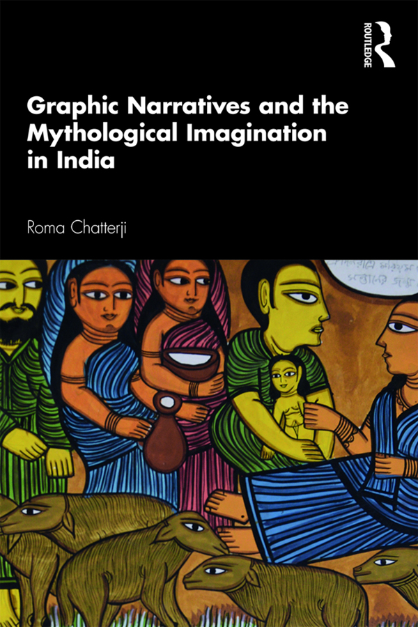 Graphic Narratives and the Mythological Imagination in India: 1st Edition (Paperback) book cover