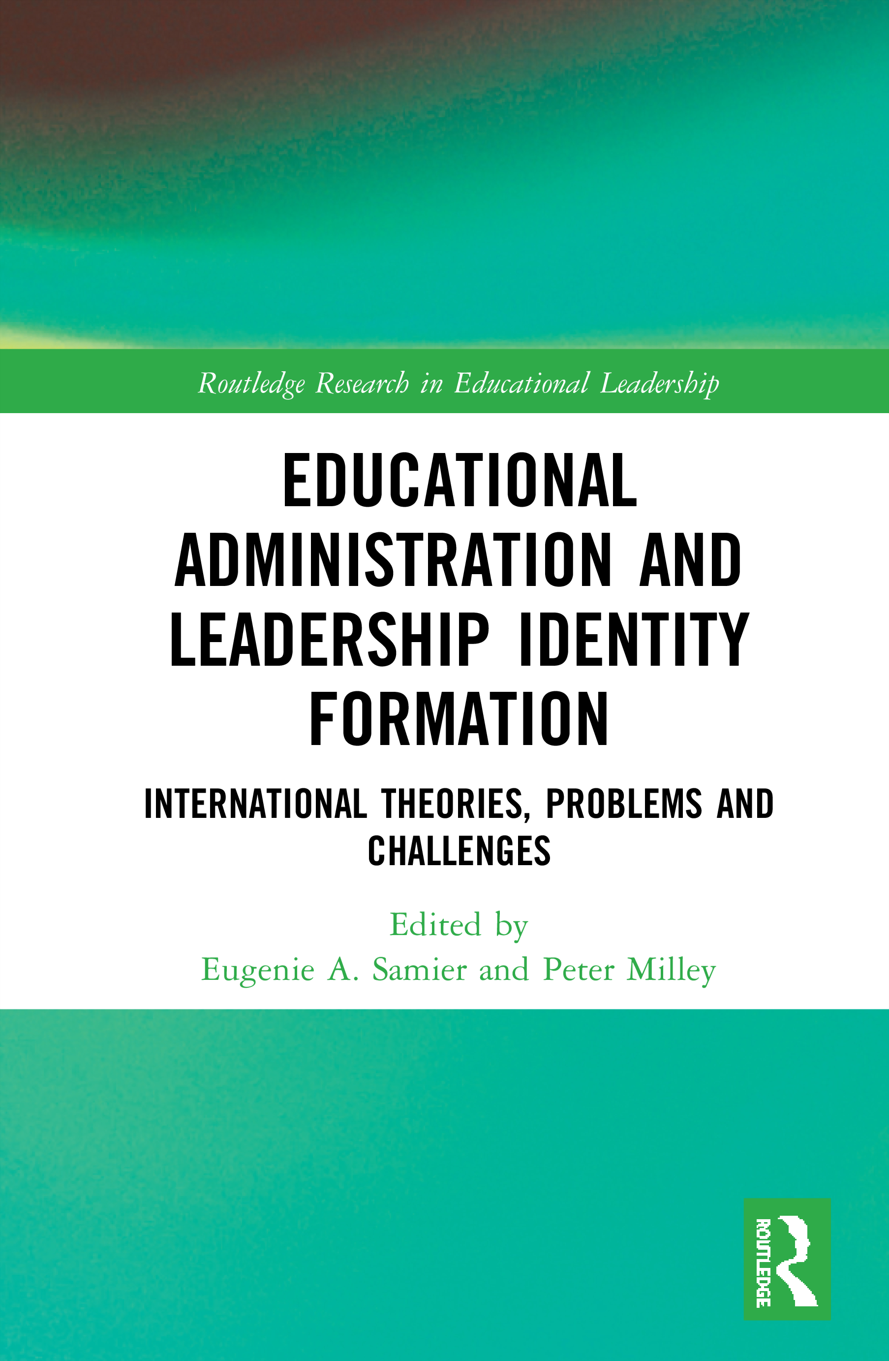 Educational Administration and Leadership Identity Formation: International Theories, Problems and Challenges book cover