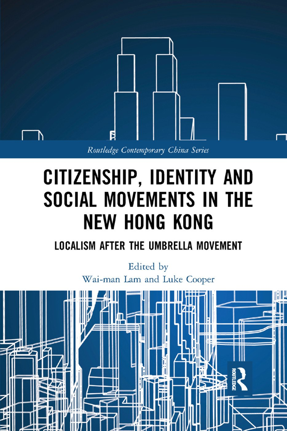 Citizenship, Identity and Social Movements in the New Hong Kong