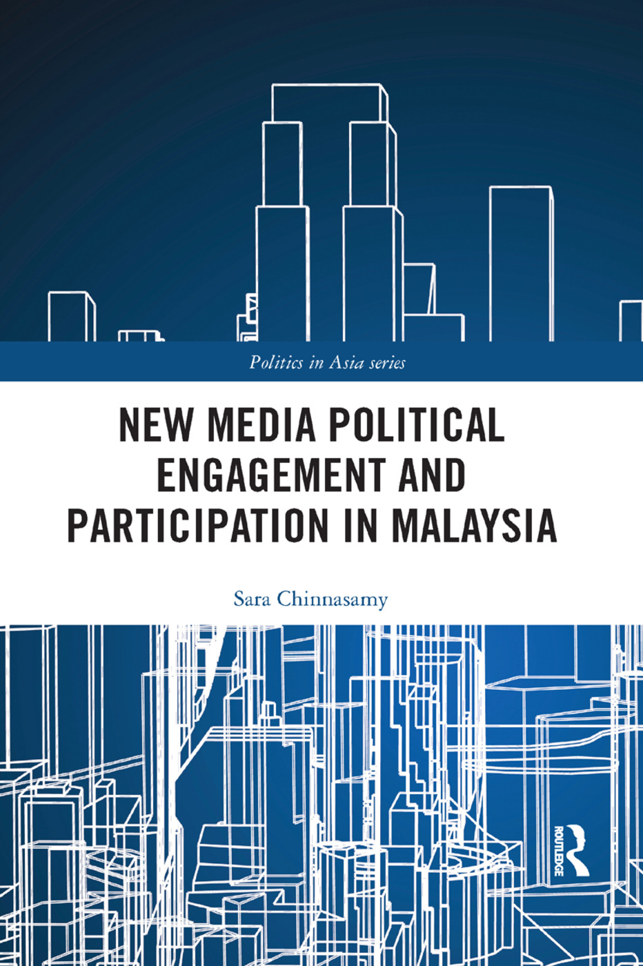 New Media Political Engagement And Participation in Malaysia book cover