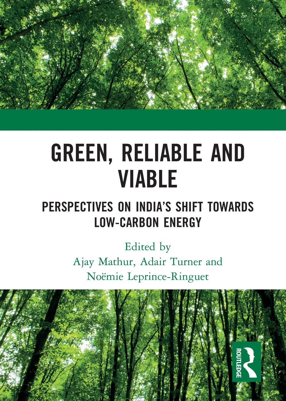 Green, Reliable and Viable: Perspectives on India's Shift Towards Low-Carbon Energy: Perspectives on India's Shift Towards Low-Carbon Energy book cover