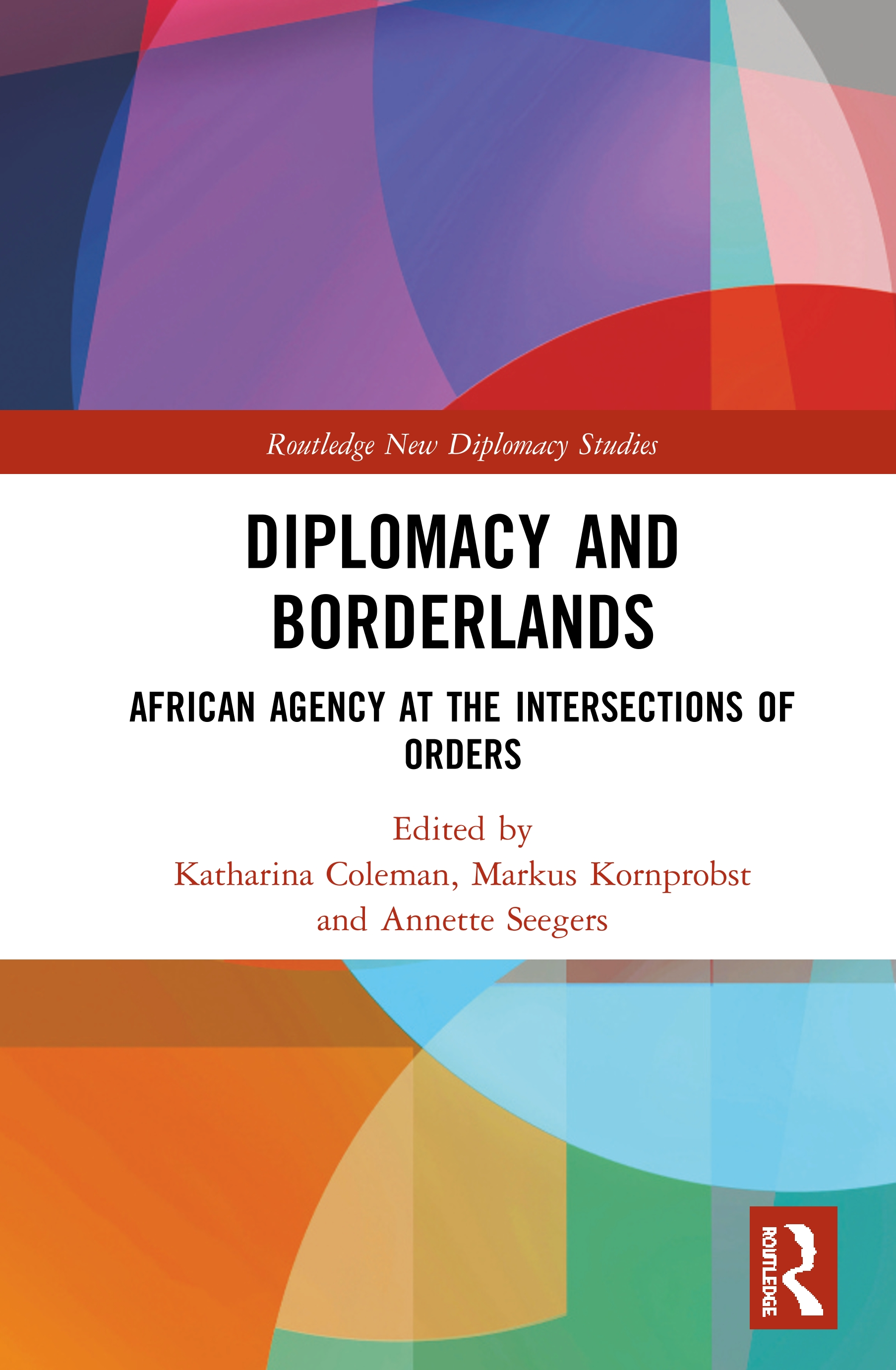 Diplomacy and Borderlands: African Agency at the Intersections of Orders, 1st Edition (Hardback) book cover