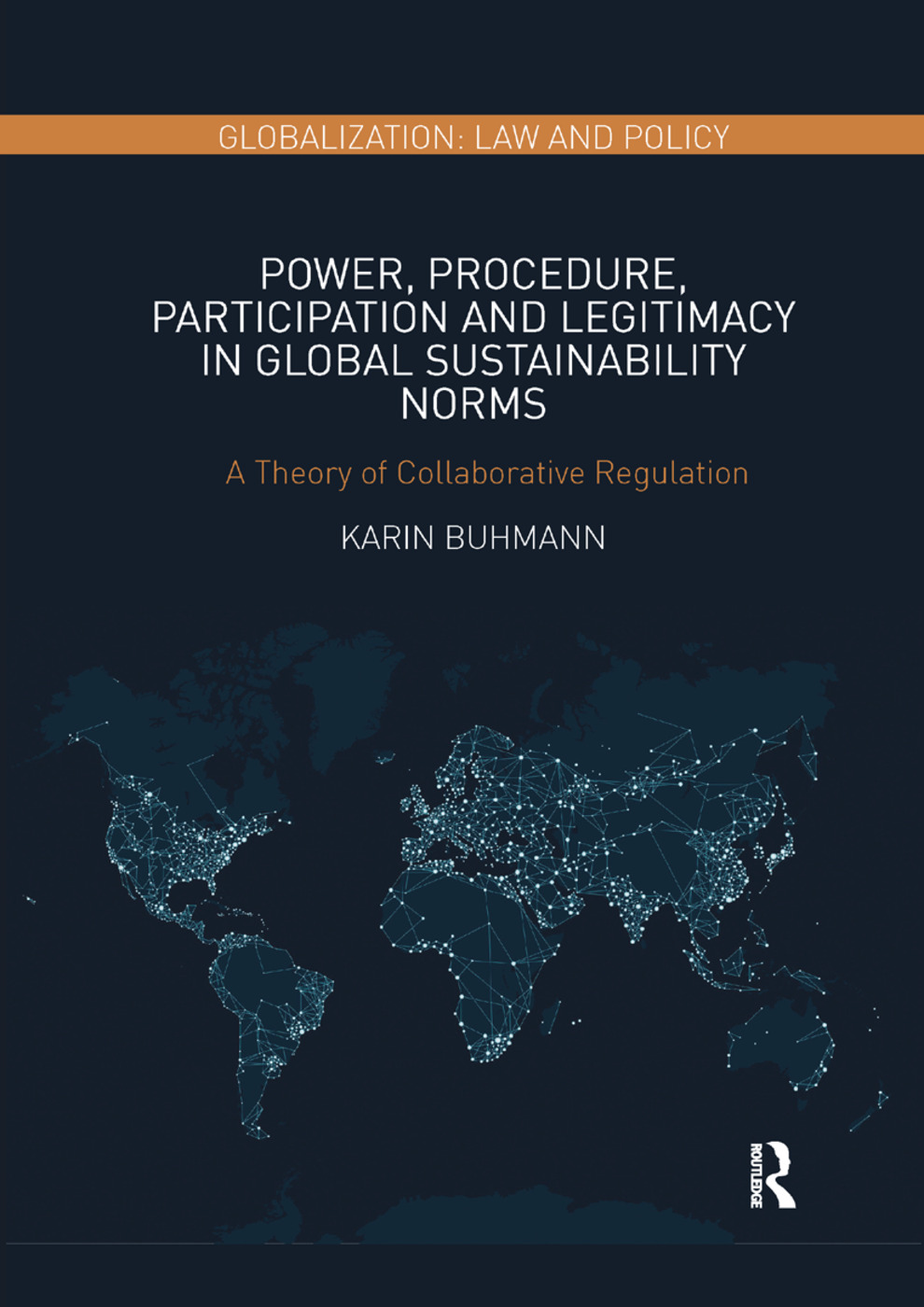 Power, Procedure, Participation and Legitimacy in Global Sustainability Norms: A Theory of Collaborative Regulation book cover