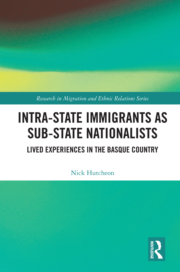 Intra-State Immigrants as Sub-State Nationalists: Lived Experiences in the Basque Country, 1st Edition (Hardback) book cover