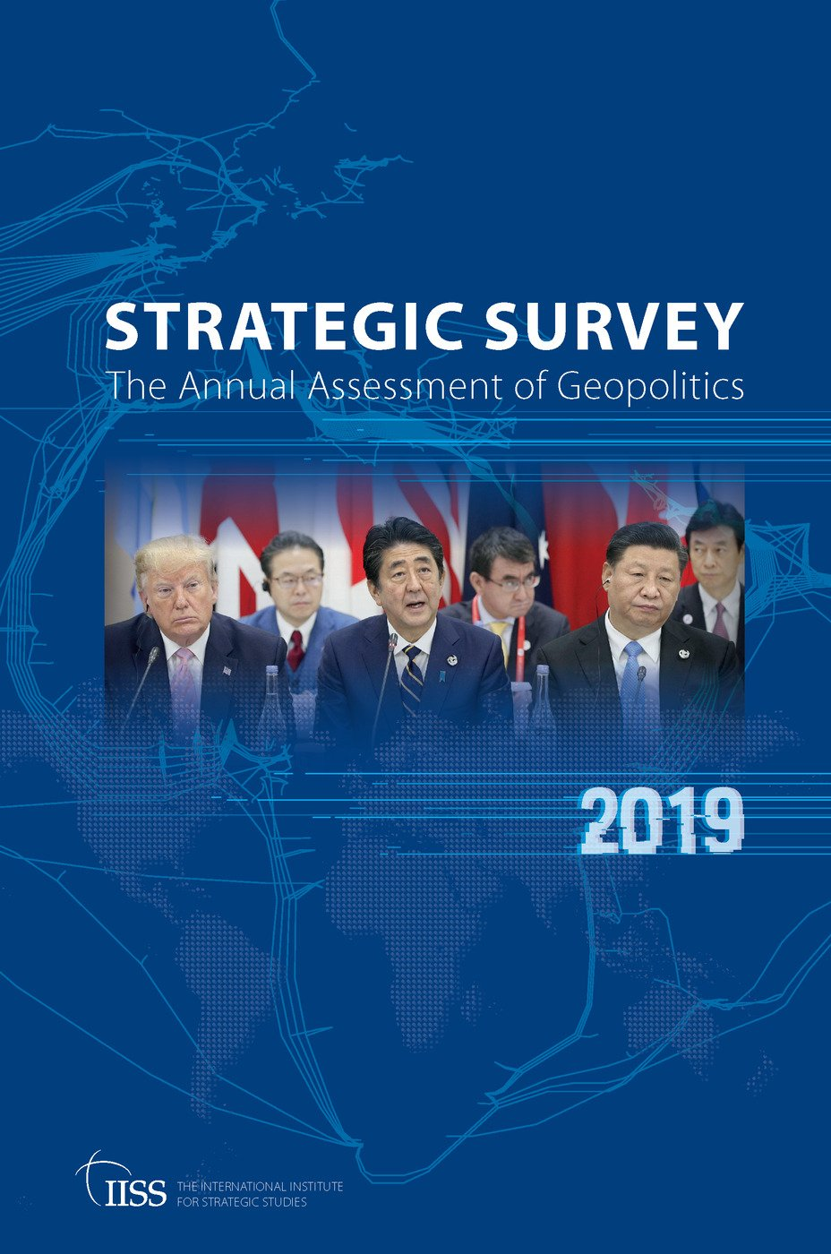The Strategic Survey 2019: The Annual Assessment of Geopolitics book cover