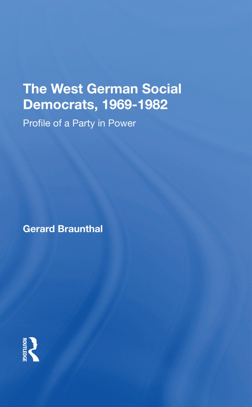 The West German Social Democrats, 1969-1982: Profile Of A Party In Power, 1st Edition (Hardback) book cover