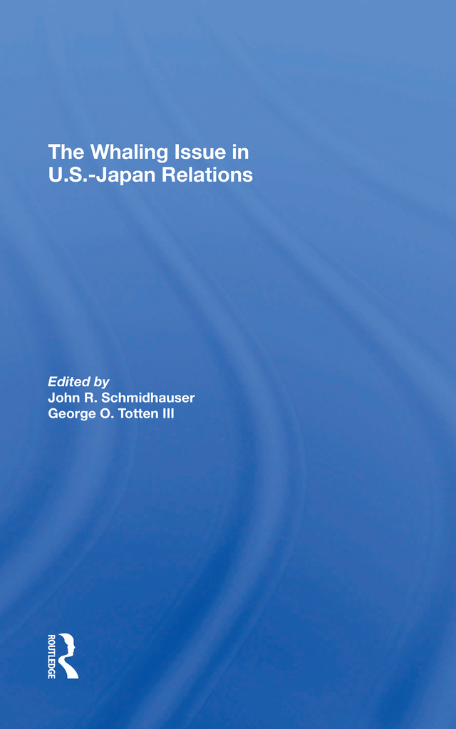 The Whaling Issue In U.s.-japan Relations: 1st Edition (Hardback) book cover