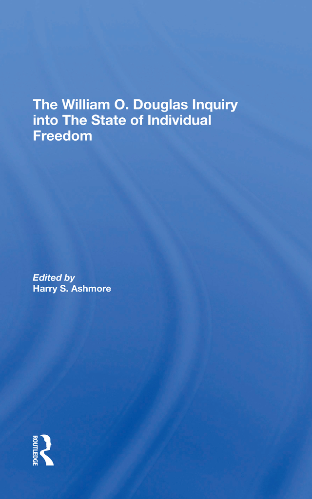 The William O. Douglas Inquiry Into The State Of Individual Freedom: 1st Edition (Hardback) book cover