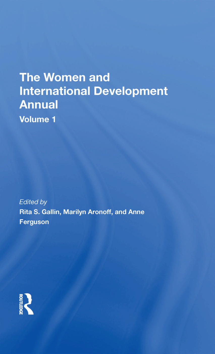 The Women And International Development Annual, Volume 1: 1st Edition (Hardback) book cover