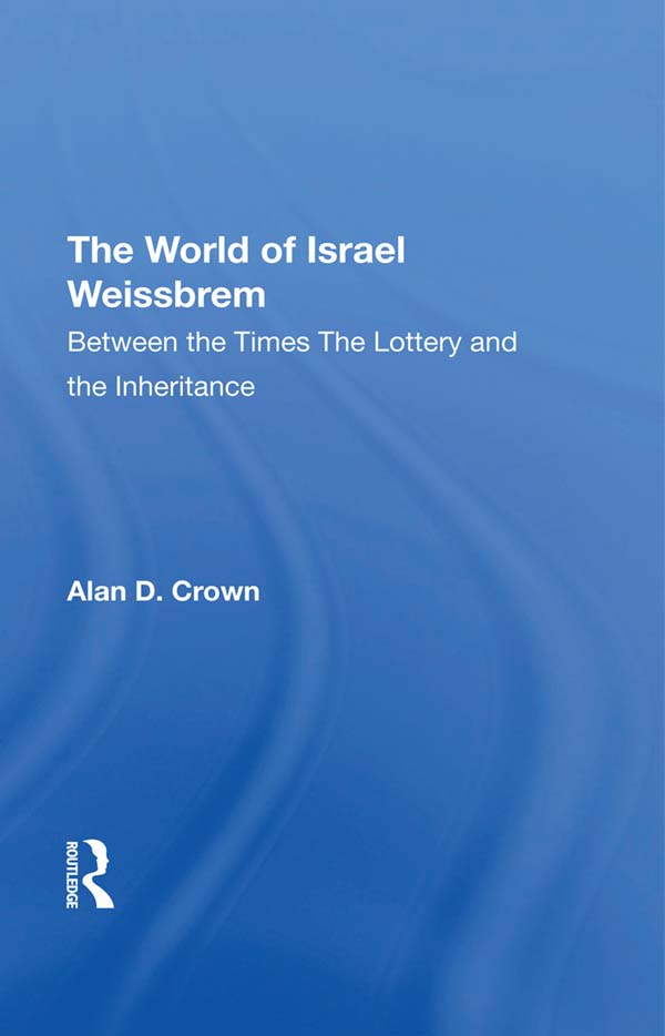 The World Of Israel Weissbrem: Between The Times And