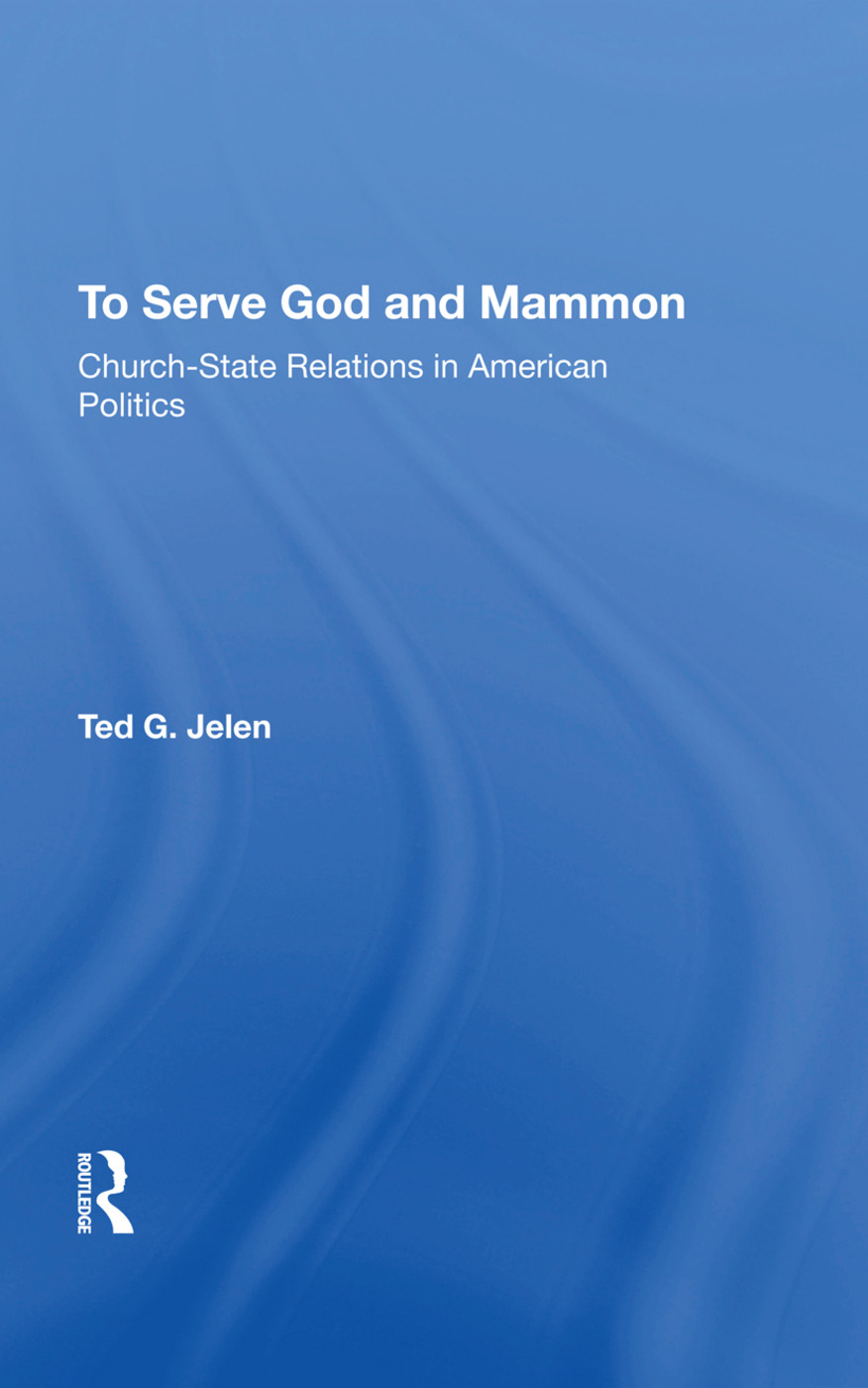 To Serve God And Mammon: Church-state Relations In The United States, 1st Edition (Hardback) book cover