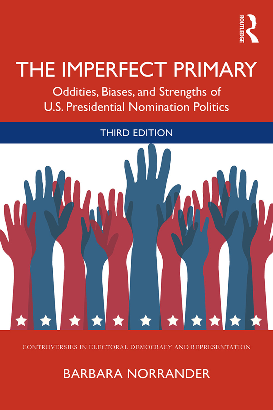 The Imperfect Primary: Oddities, Biases, and Strengths of U.S. Presidential Nomination Politics book cover