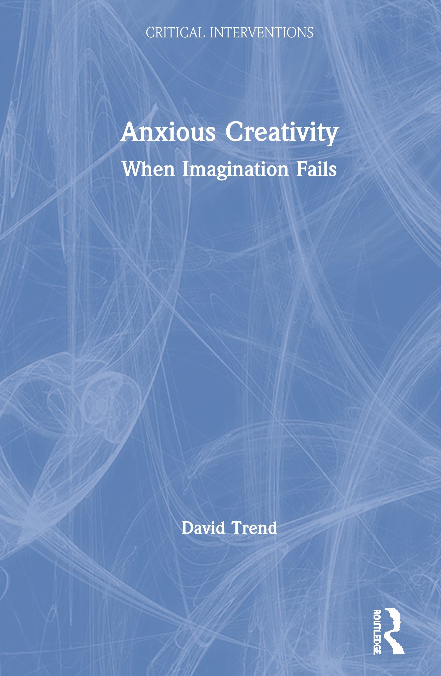 Anxious Creativity: When Imagination Fails book cover