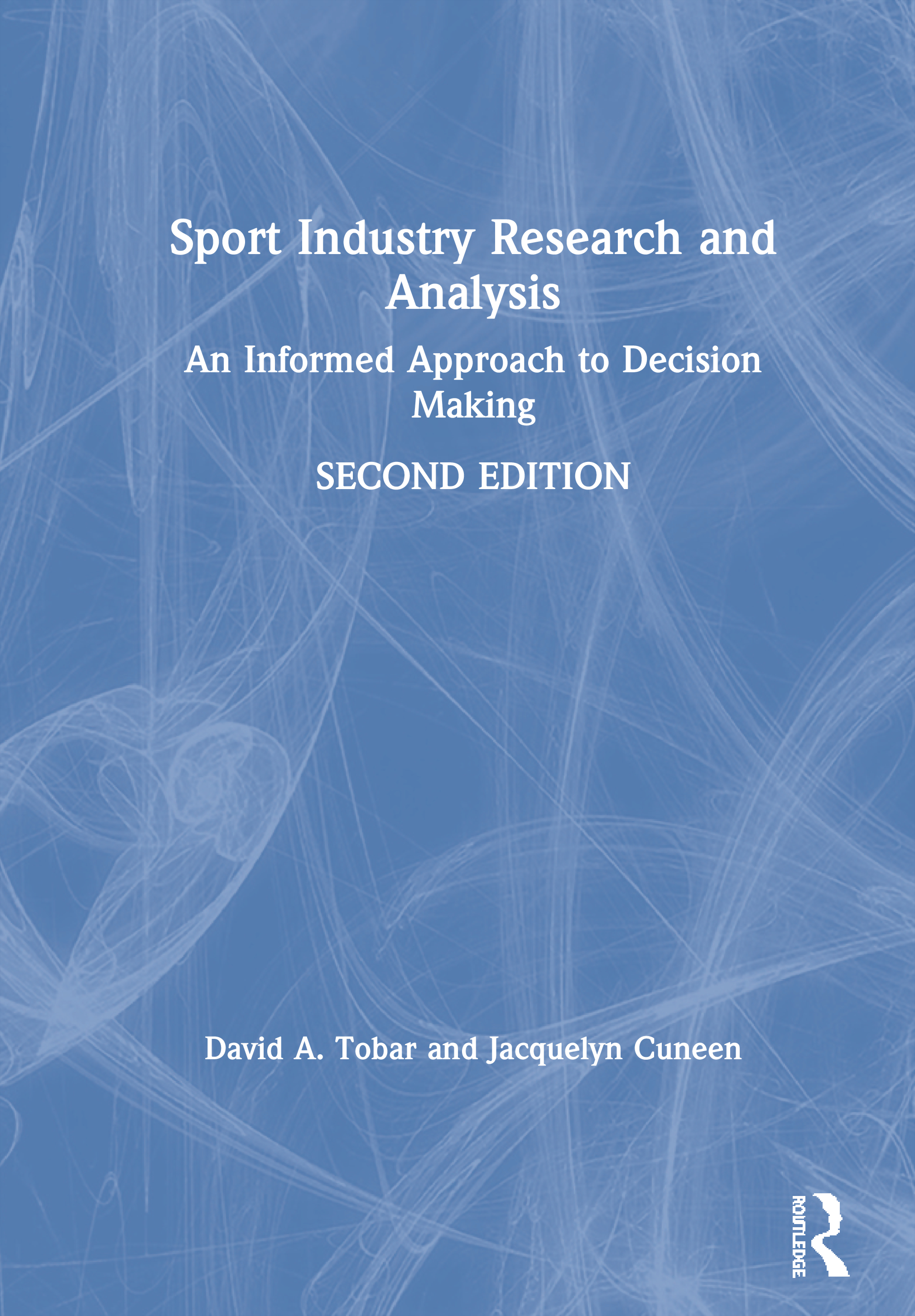 Sport Industry Research and Analysis: An Informed Approach to Decision Making, 1st Edition (Hardback) book cover