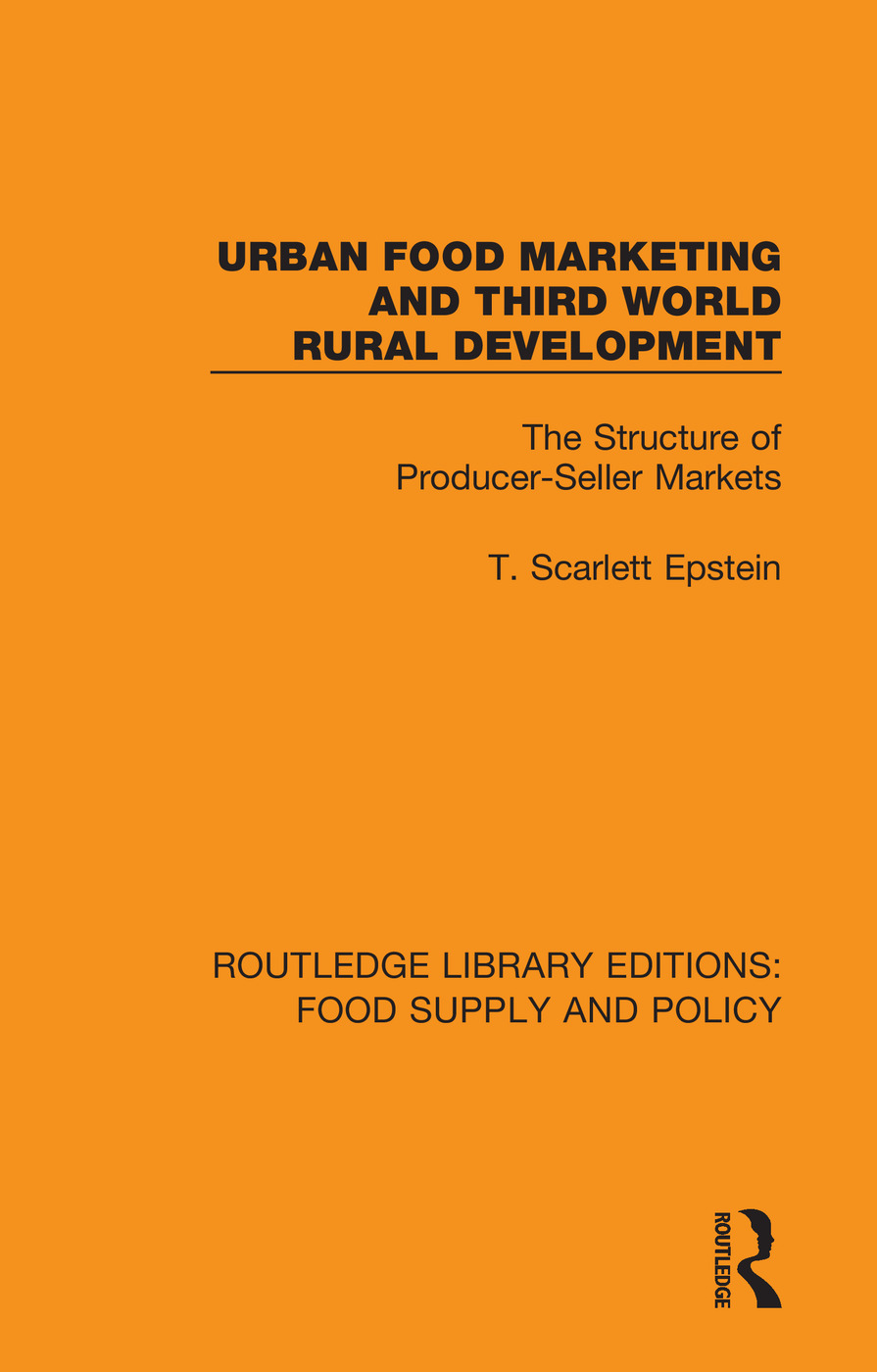 Urban Food Marketing and Third World Rural Development: The Structure of Producer-Seller Markets book cover