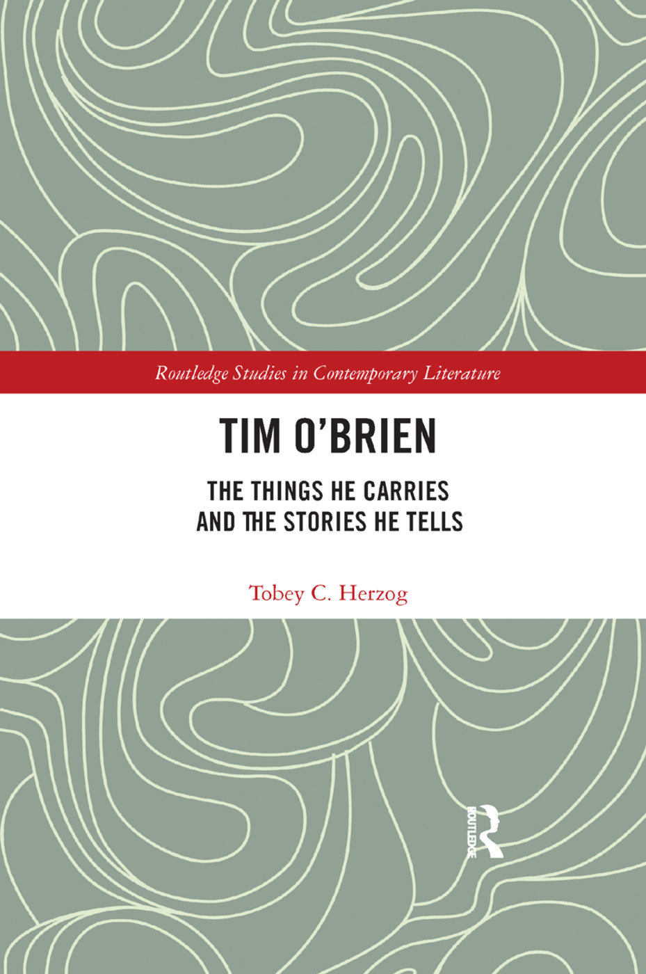 Tim O'Brien: The Things He Carries and the Stories He Tells, 1st Edition (Paperback) book cover