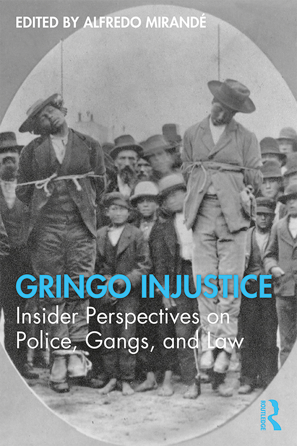 Gringo Injustice: Insider Perspectives on Police, Gangs, and Law book cover