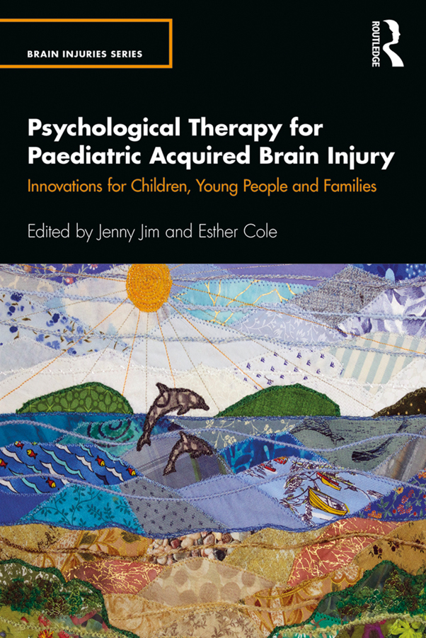 Psychological Therapy for Paediatric Acquired Brain Injury: Innovations for Children, Young People and Families book cover