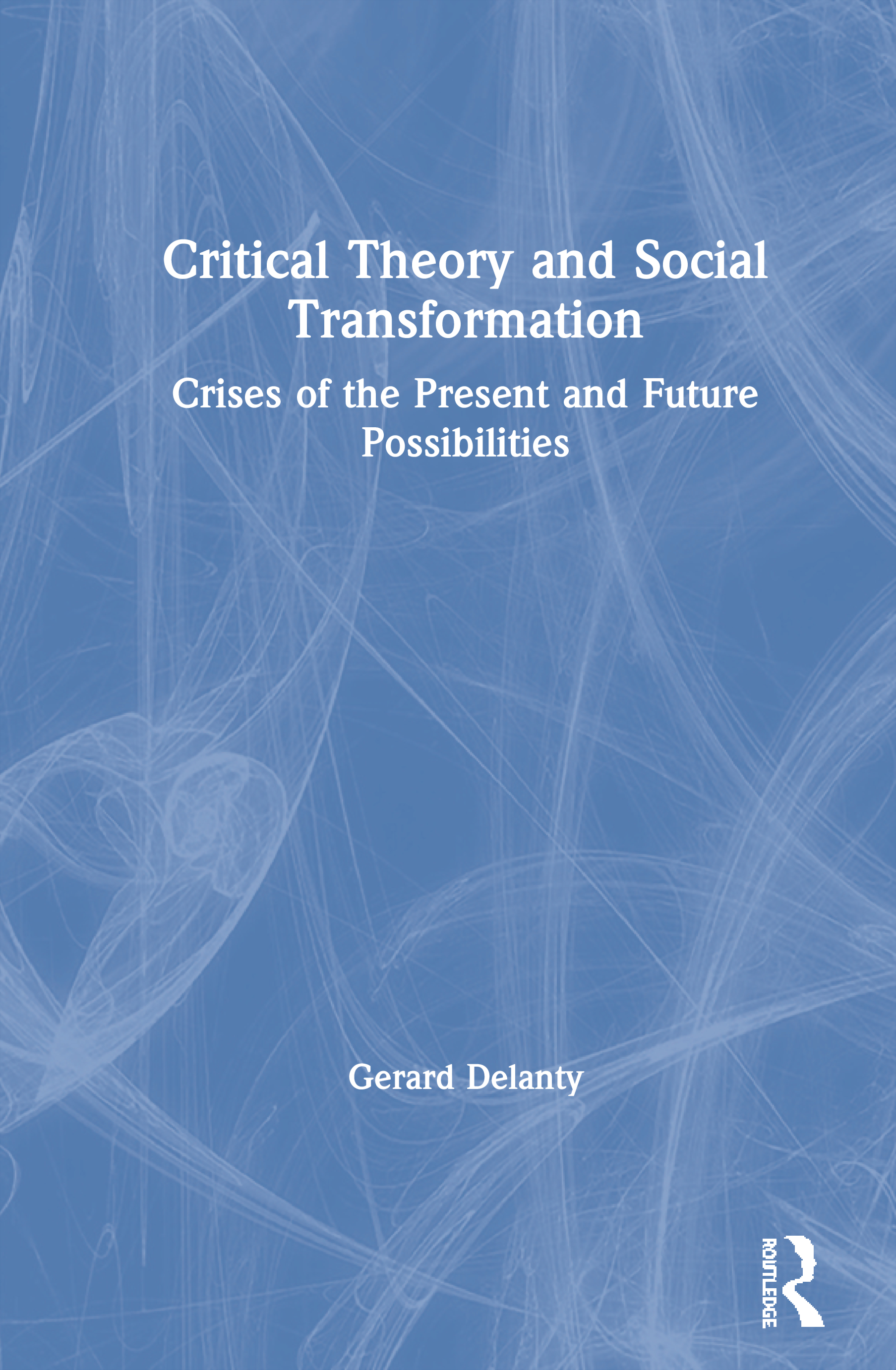 Critical Theory and Social Transformation: Crises of the Present and Future Possibilities, 1st Edition (Paperback) book cover