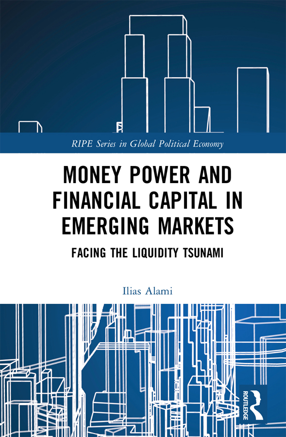Money Power and Financial Capital in Emerging Markets: Facing the Liquidity Tsunami book cover