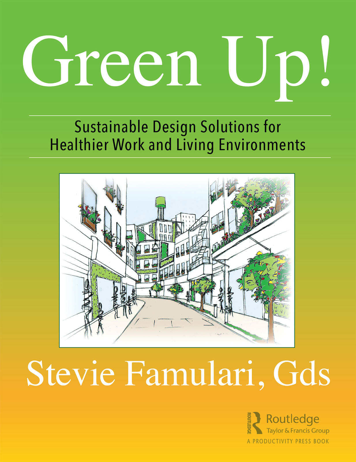 Green Up!: Sustainable Design Solutions for Healthier Work and Living Environments book cover