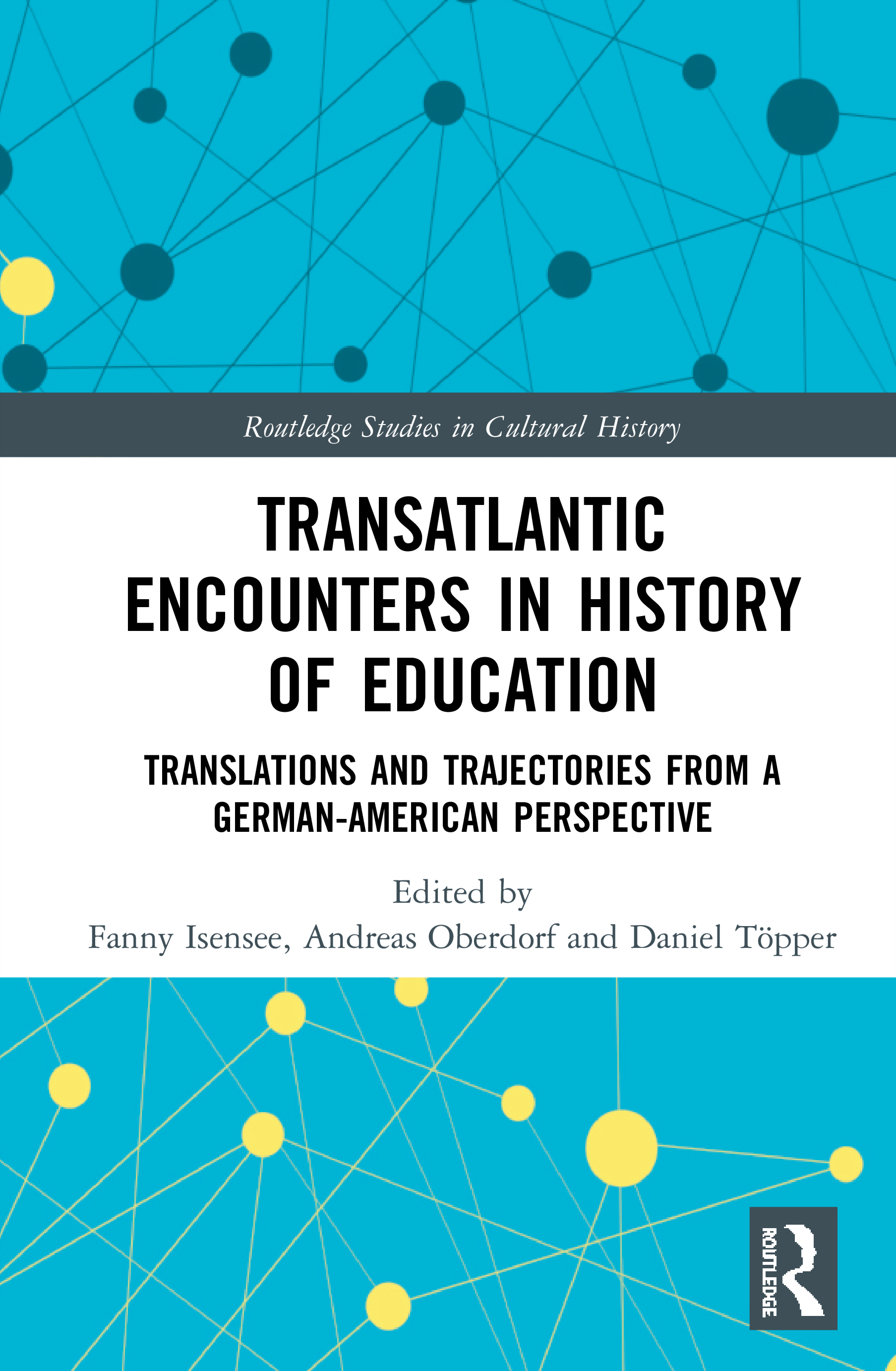Transatlantic Encounters in History of Education: Translations and Trajectories from a German-American Perspective book cover