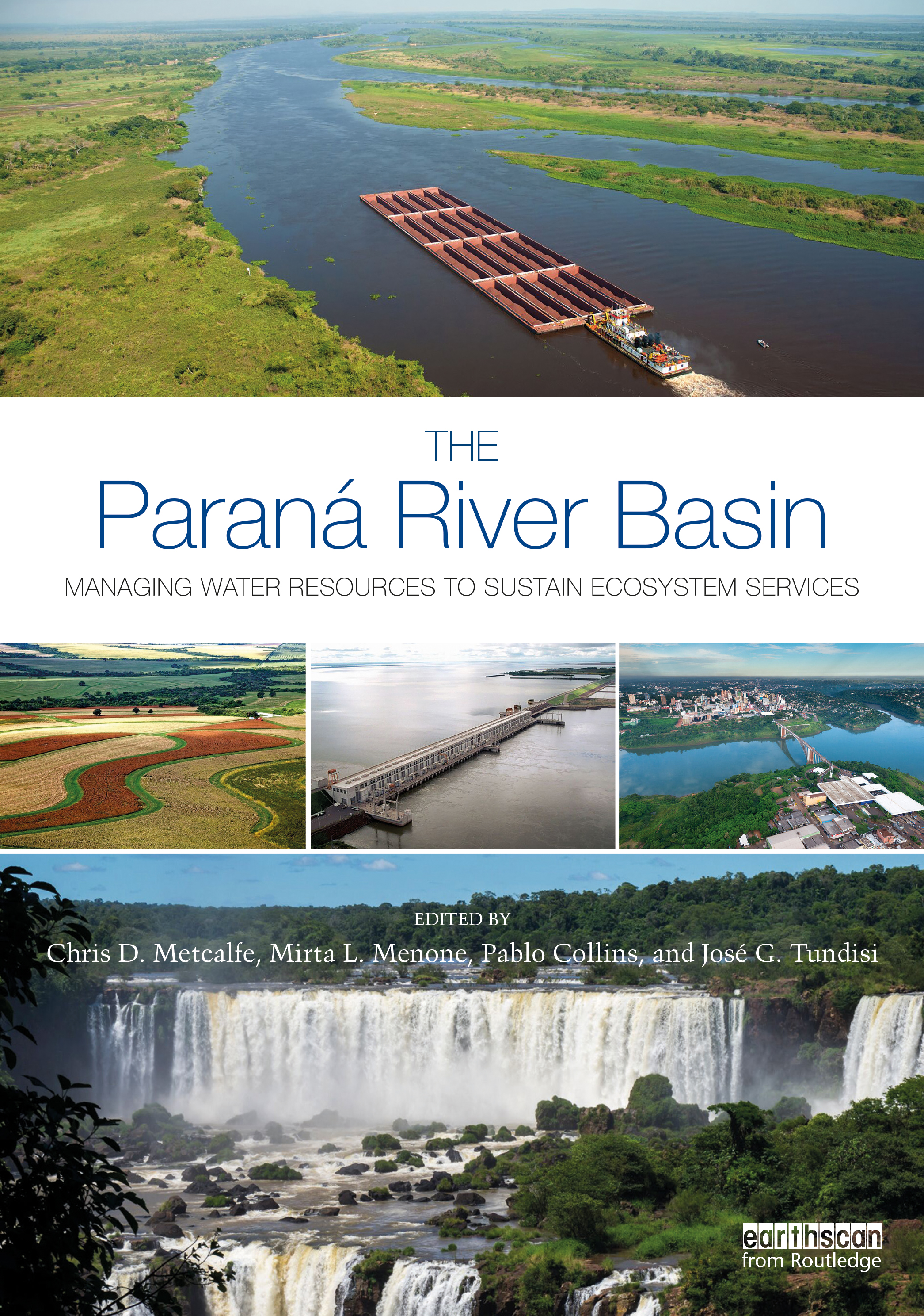 The Paraná River Basin: Managing Water Resources to Sustain Ecosystem Services, 1st Edition (Hardback) book cover
