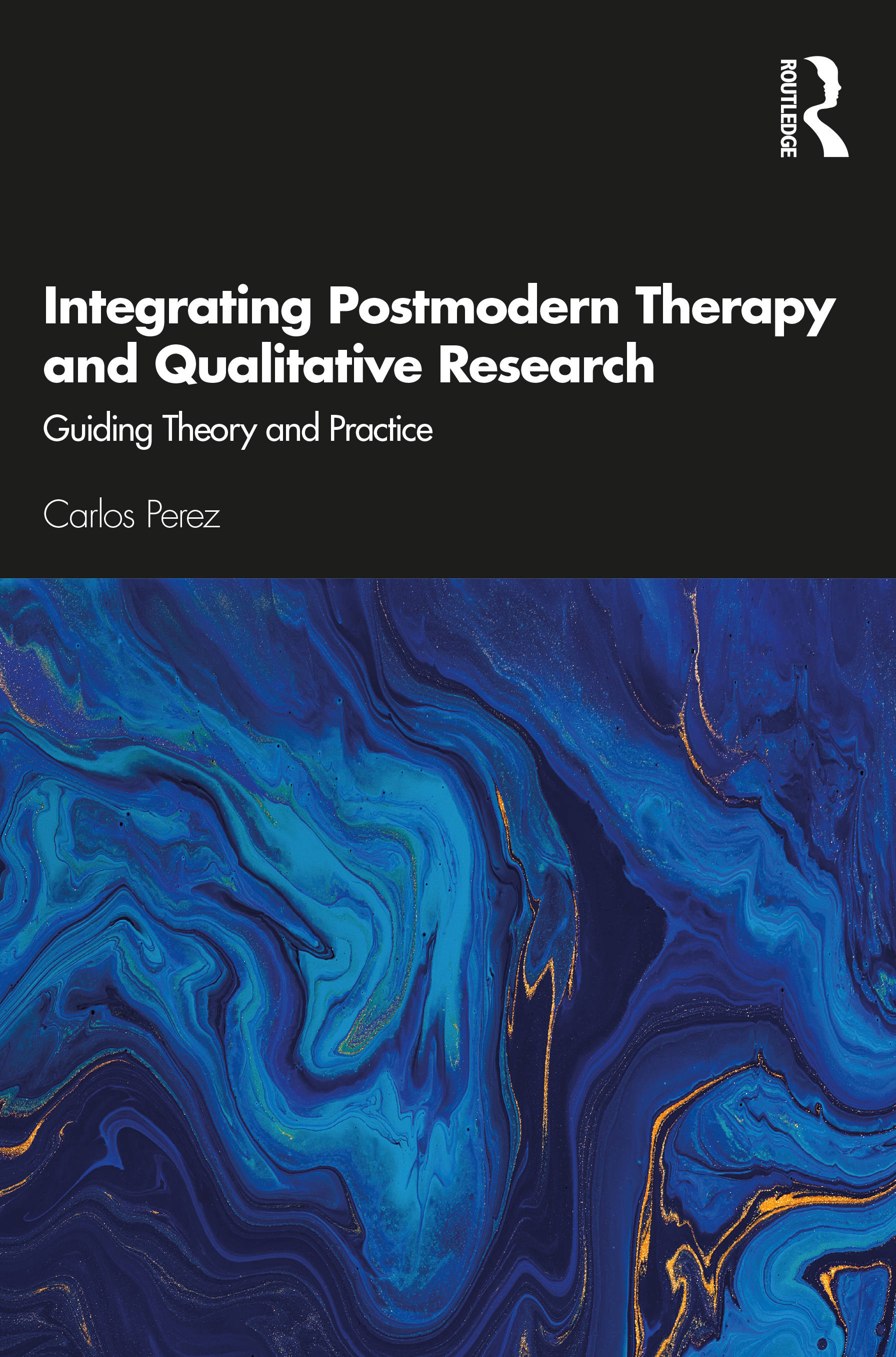Integrating Postmodern Therapy and Qualitative Research: Guiding Theory and Practice, 1st Edition (Paperback) book cover