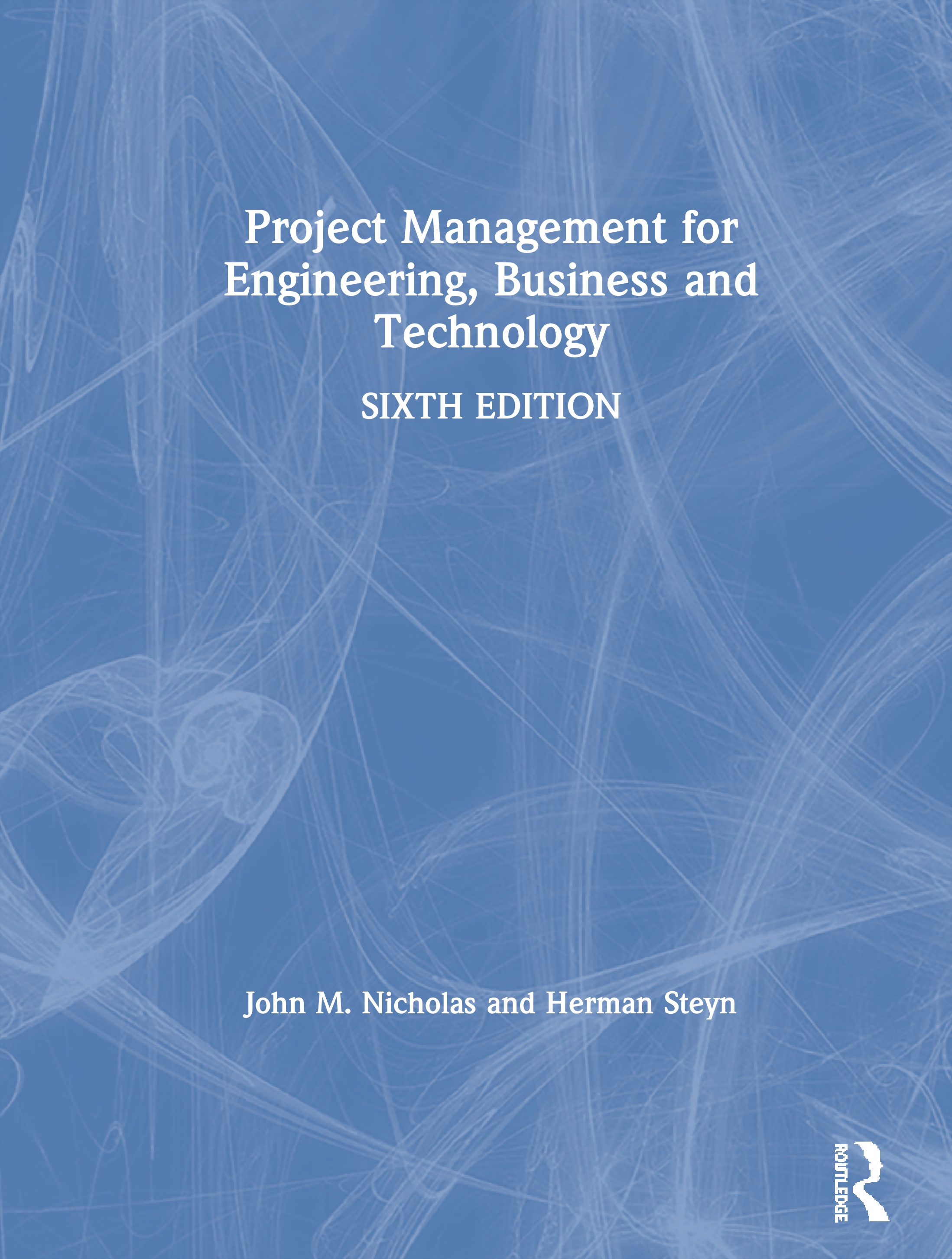 Project Management for Engineering, Business and Technology: 6th Edition (Paperback) book cover