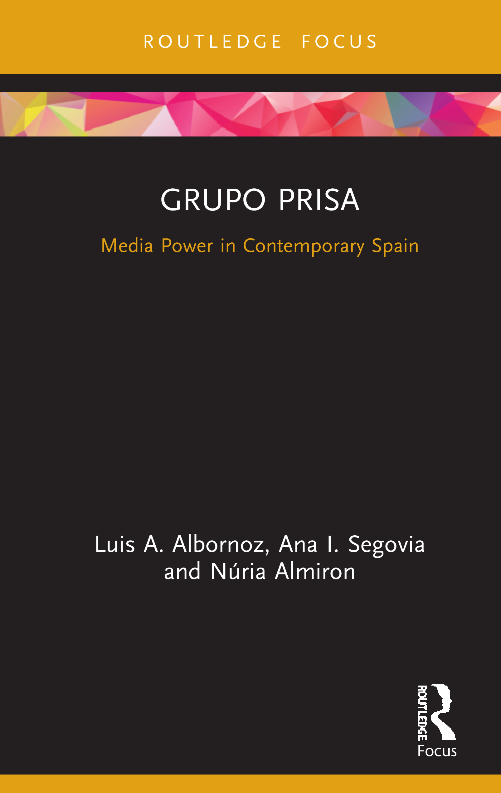 Grupo Prisa: Media Power in Contemporary Spain book cover