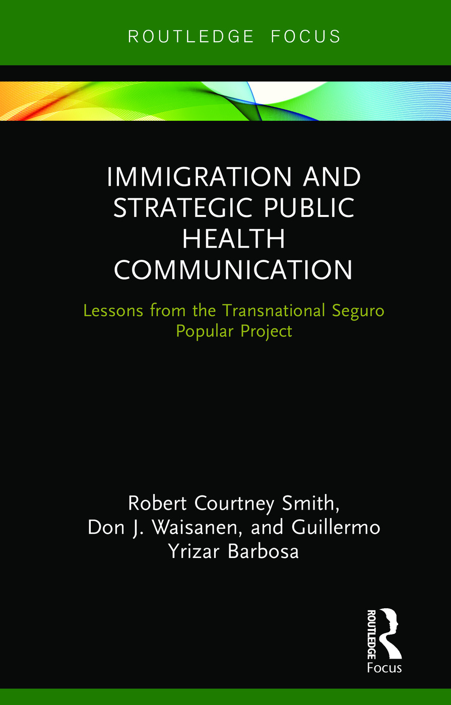 Immigration and Strategic Public Health Communication: Lessons from the Transnational Seguro Popular Project book cover
