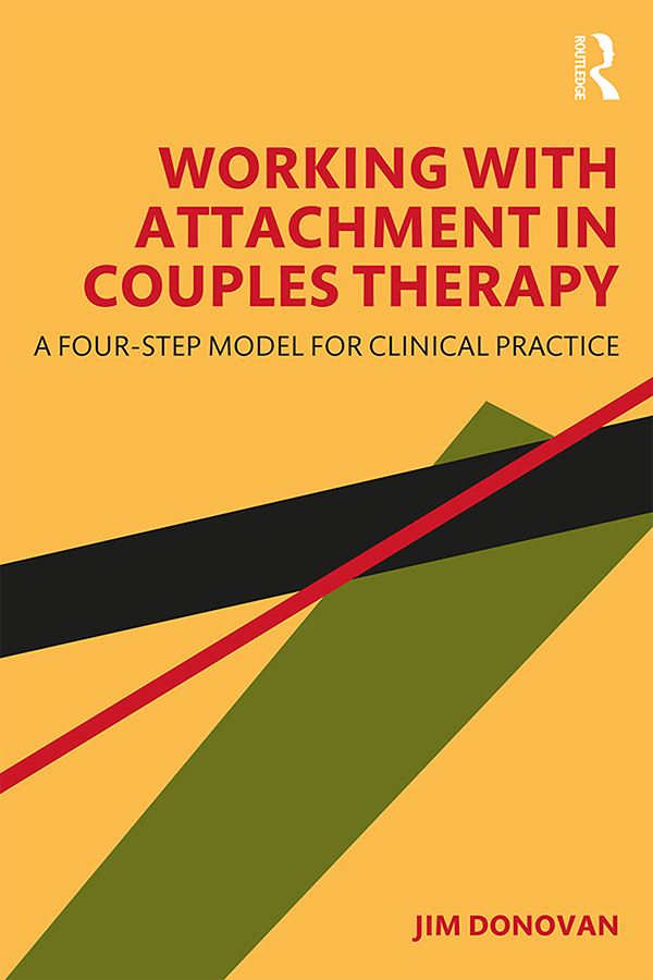 Working with Attachment in Couples Therapy: A Four-Step Model for Clinical Practice, 1st Edition (Paperback) book cover