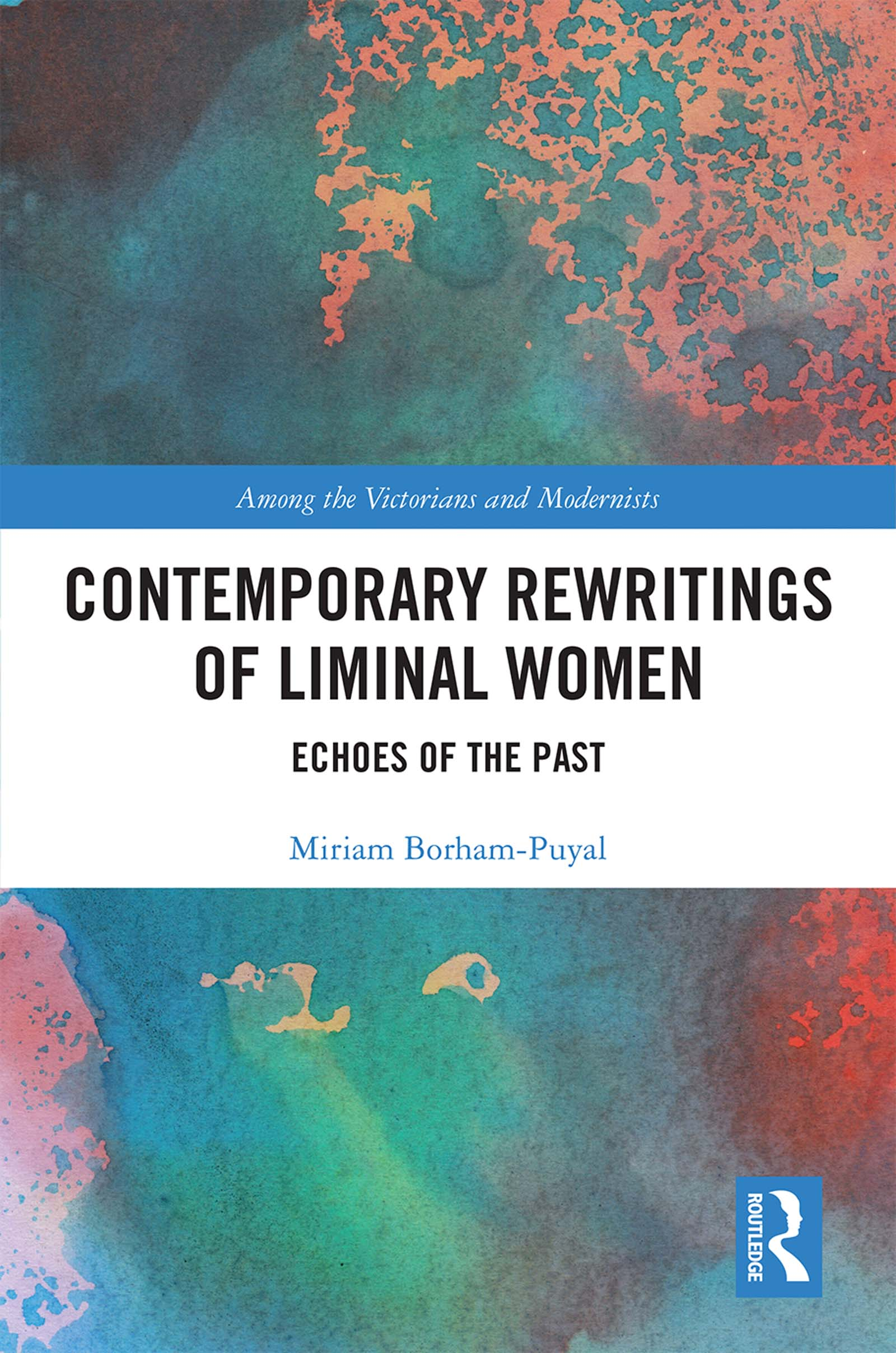 Contemporary Rewritings of Liminal Women: Echoes of the Past, 1st Edition (e-Book) book cover