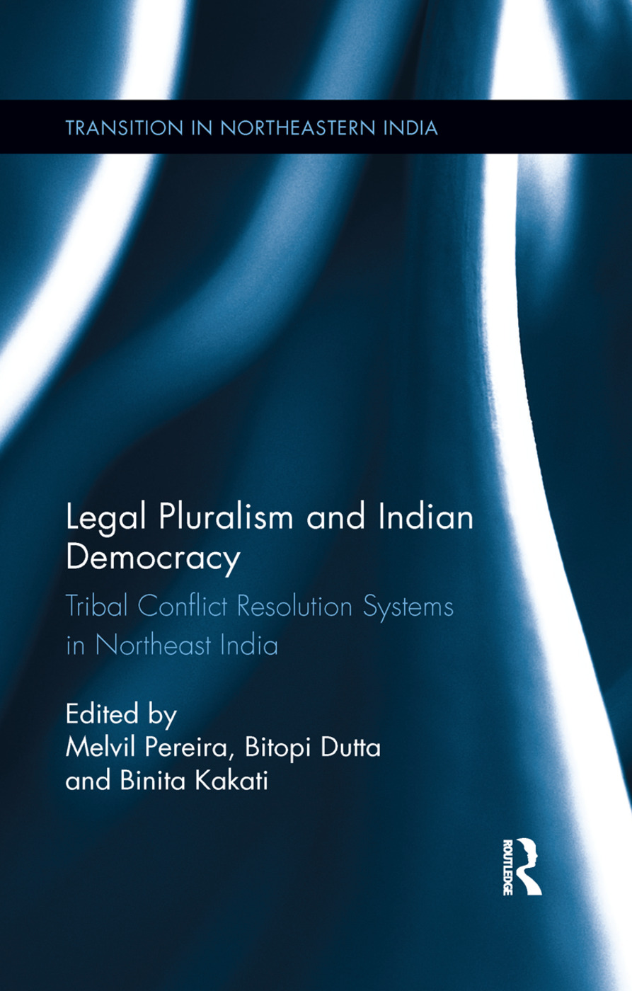 Legal Pluralism and Indian Democracy: Tribal Conflict Resolution Systems in Northeast India book cover