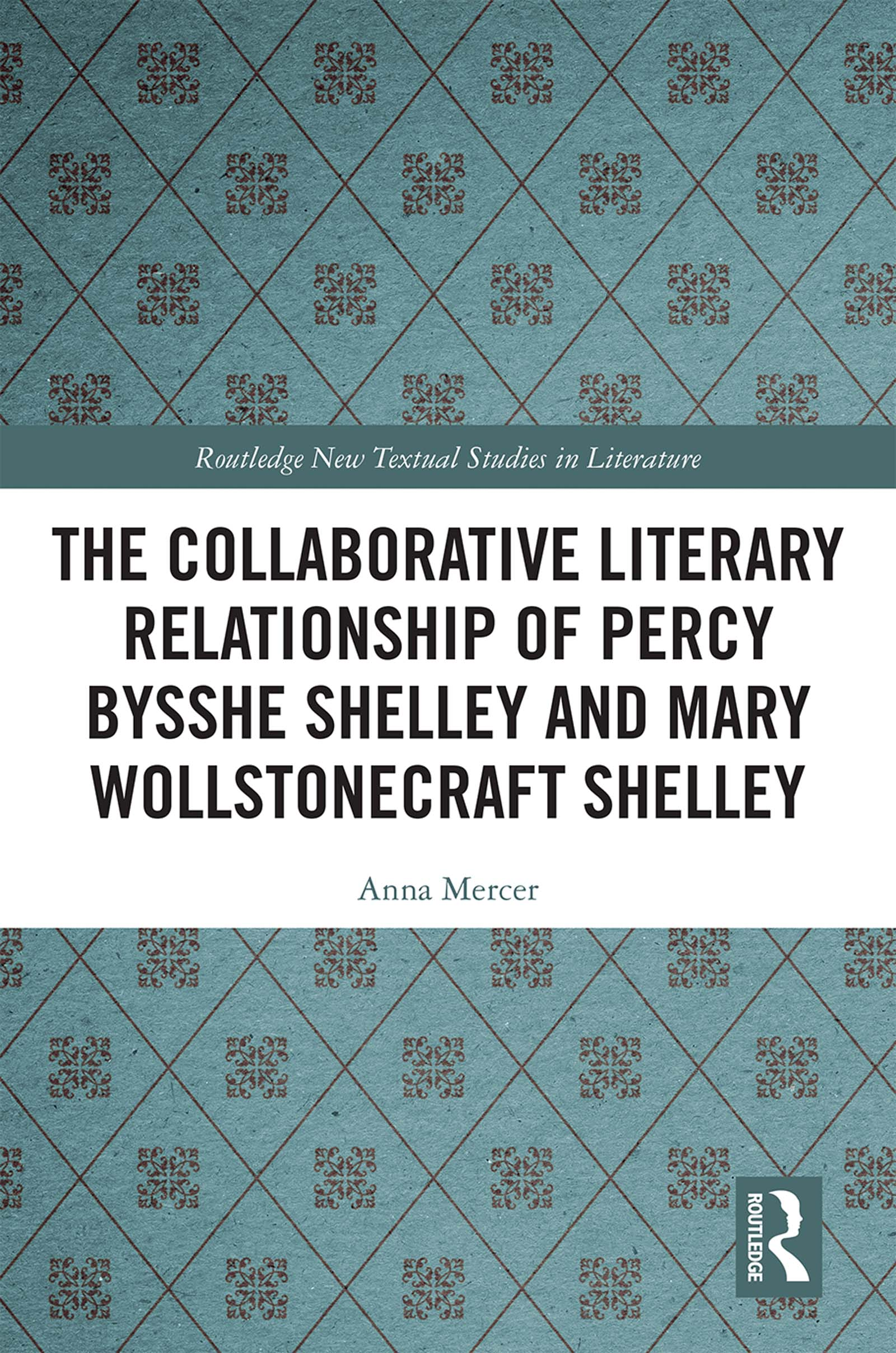 The Collaborative Literary Relationship of Percy Bysshe Shelley and Mary Wollstonecraft Shelley book cover