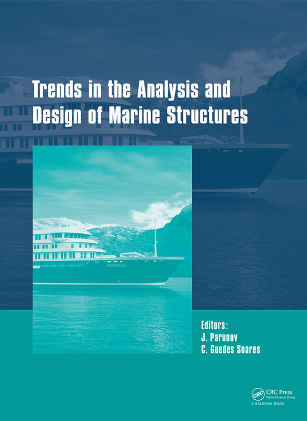 Trends in the Analysis and Design of Marine Structures: Proceedings of the 7th International Conference on Marine Structures (MARSTRUCT 2019, Dubrovnik, Croatia, 6-8 May 2019) book cover