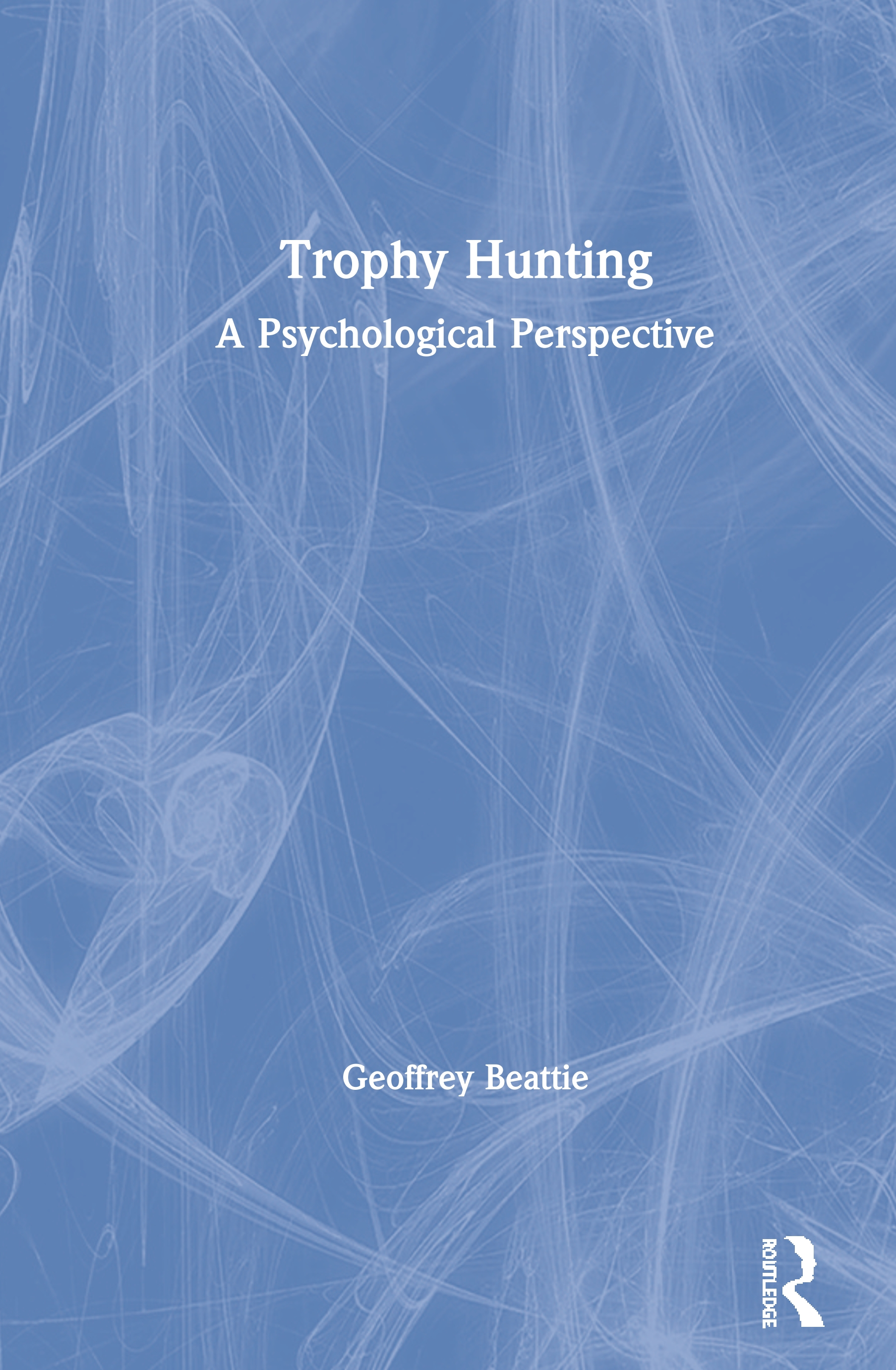 Trophy Hunting: A Psychological Perspective book cover