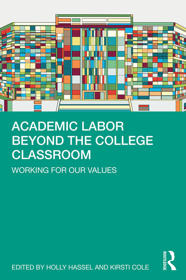 Academic Labor Beyond the College Classroom: Working for Our Values book cover