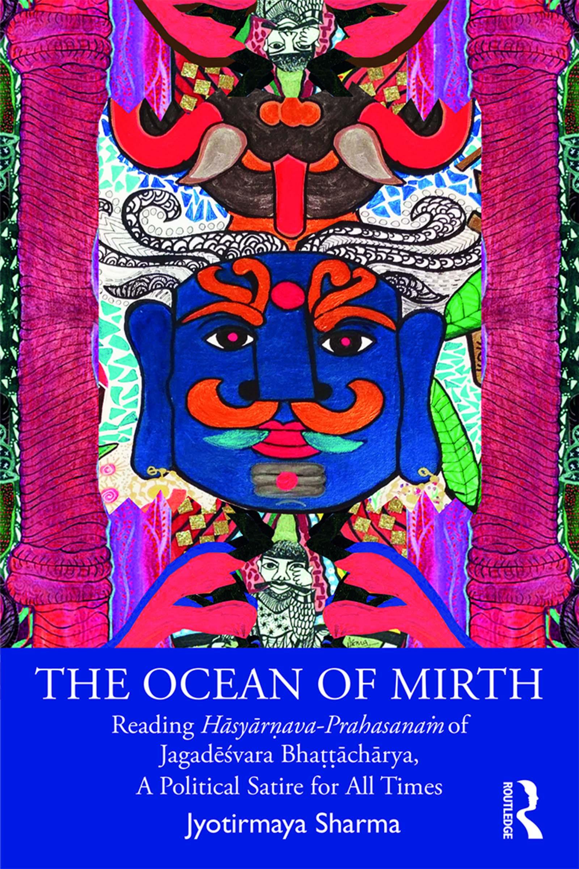 The Ocean of Mirth: Reading Hāsyārṇava-Prahasanaṁ of Jagadēśvara Bhaṭṭāchārya, A Political Satire for All Times, 1st Edition (Paperback) book cover