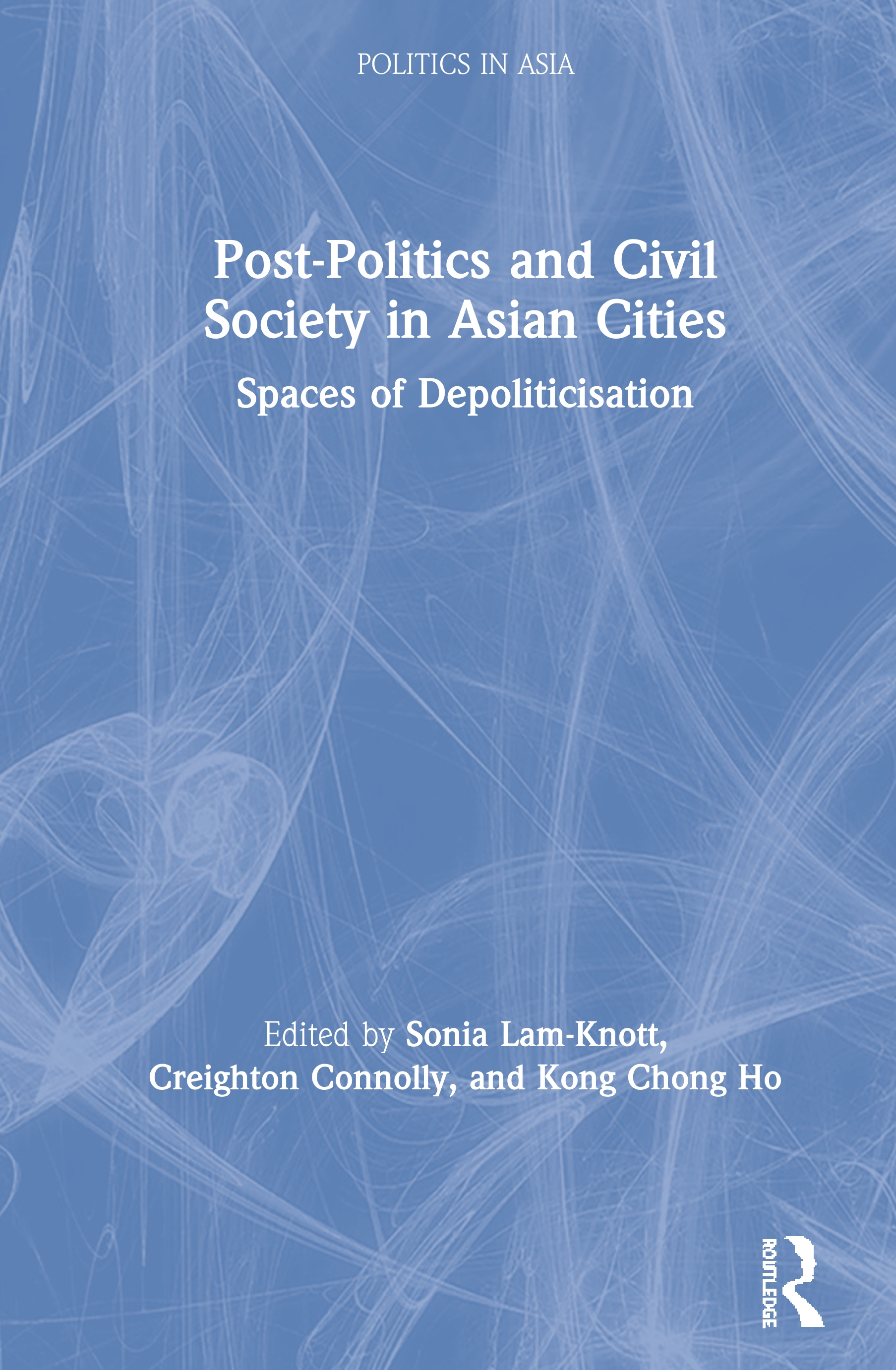 Post-Politics and Civil Society in Asian Cities: Spaces of Depoliticisation, 1st Edition (Hardback) book cover
