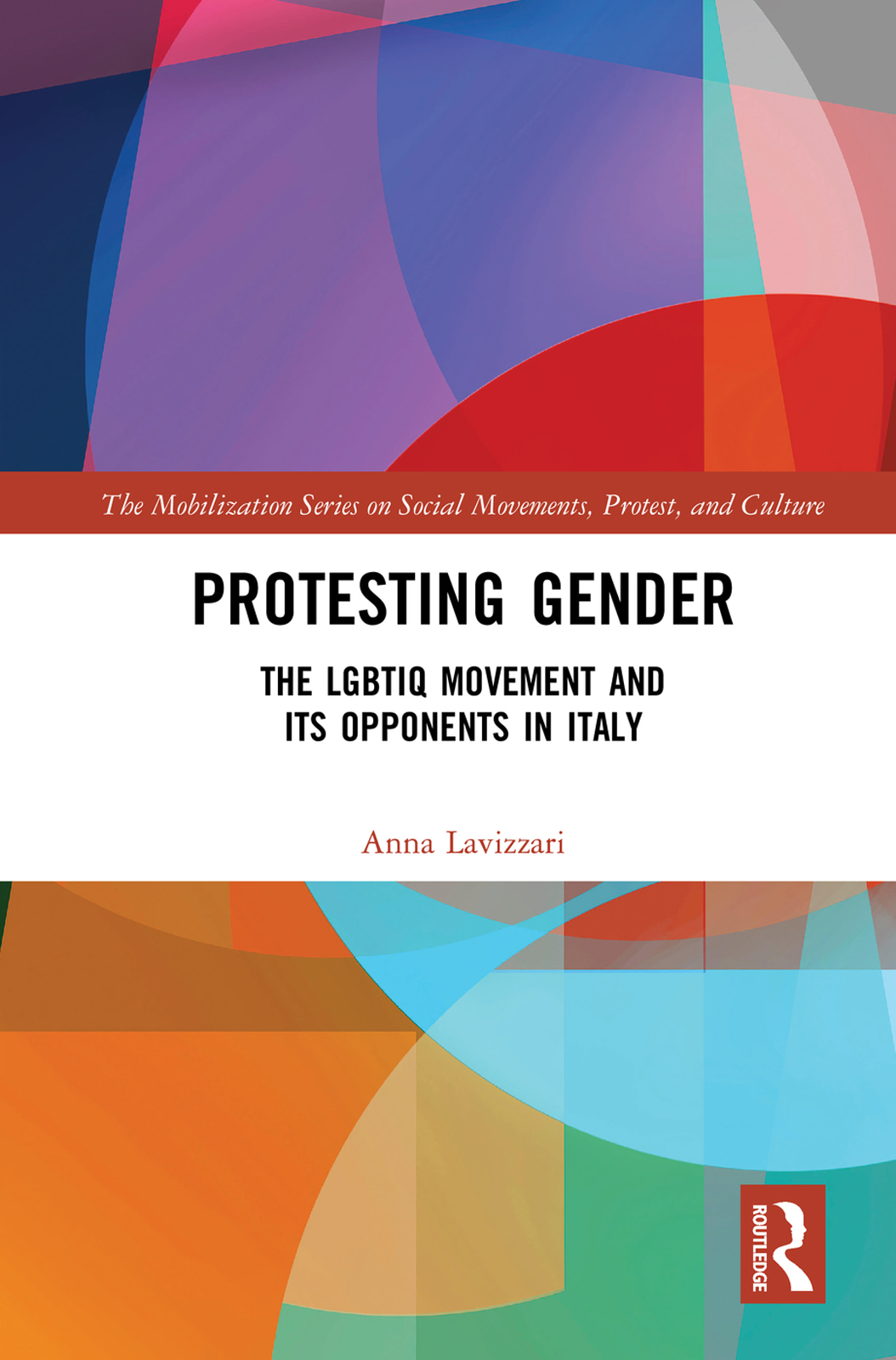 Protesting Gender: The LGBTIQ Movement and its Opponents in Italy book cover
