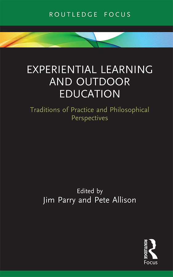 Experiential Learning and Outdoor Education: Traditions of practice and philosophical perspectives book cover