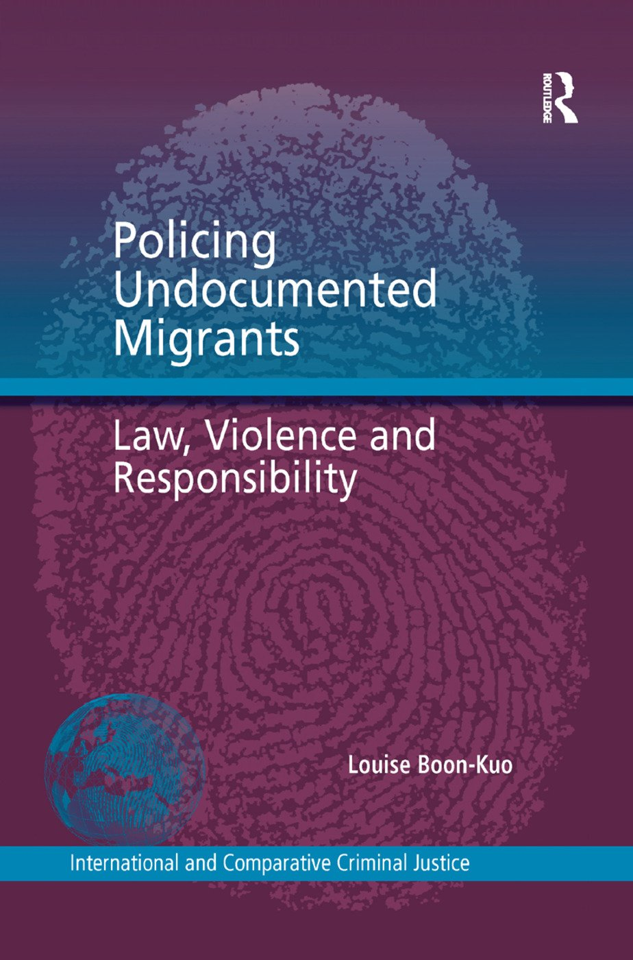 Policing Undocumented Migrants: Law, Violence and Responsibility book cover