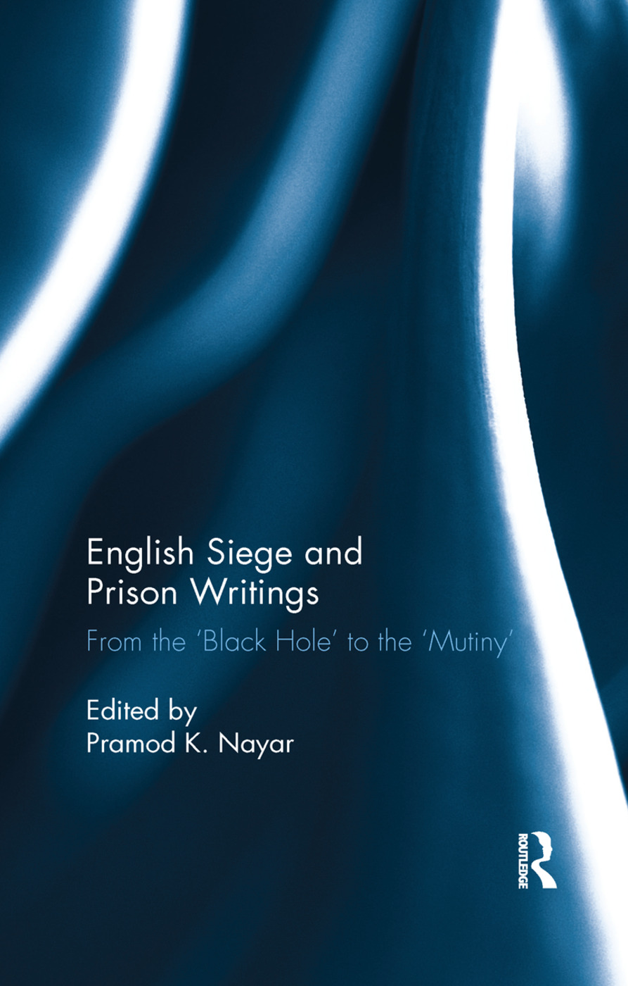English Siege and Prison Writings: From the 'Black Hole' to the 'Mutiny', 1st Edition (Paperback) book cover
