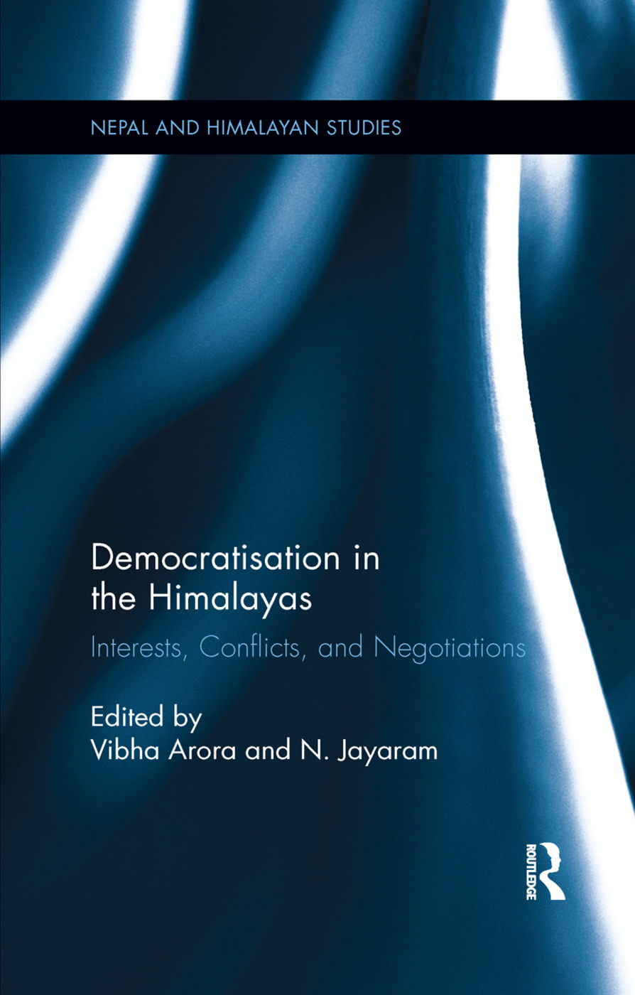 Democratisation in the Himalayas: Interests, Conflicts, and Negotiations book cover
